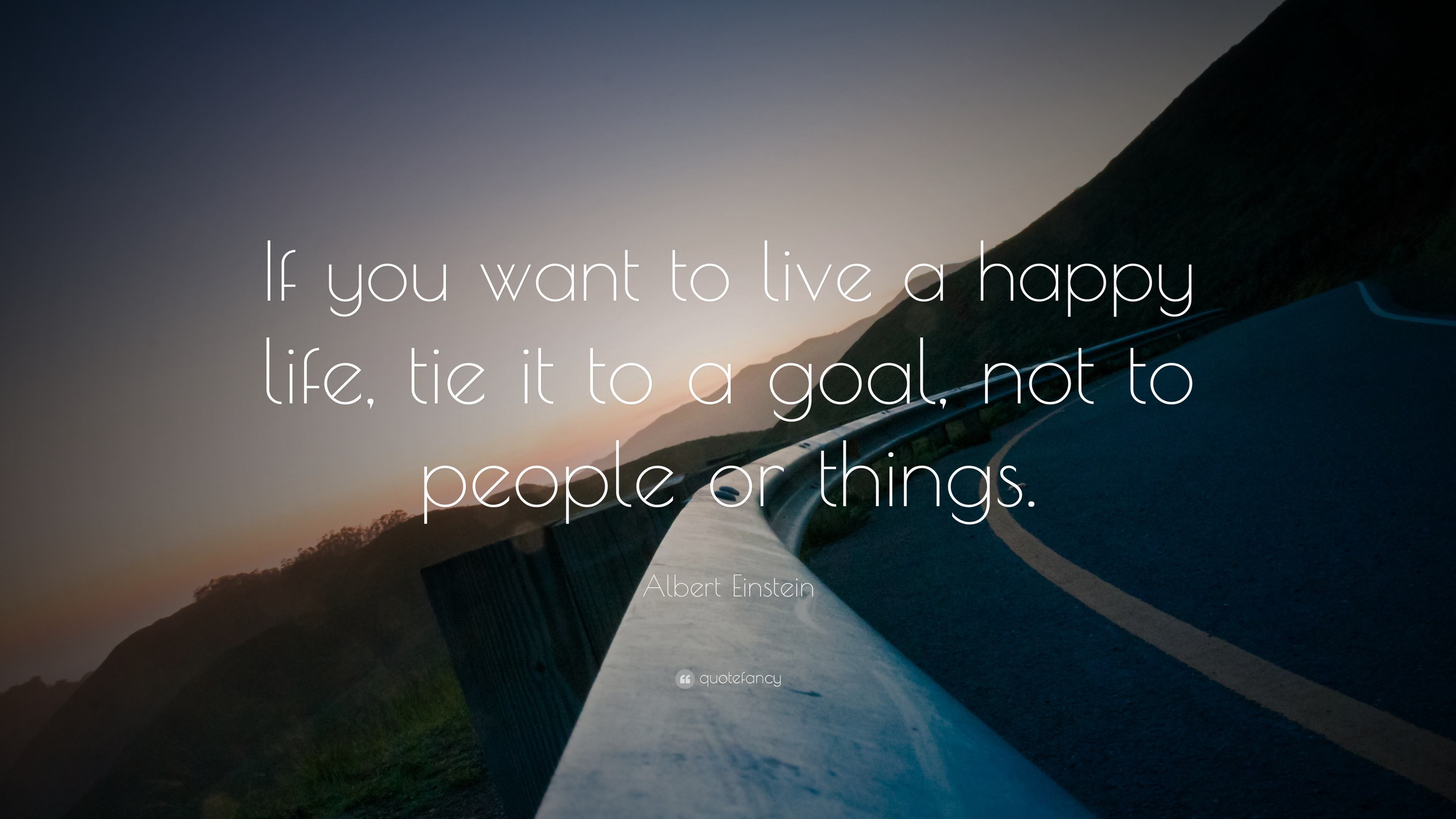 1796-Albert-Einstein-Quote-If-you-want-to-live-a-happy-life-tie-it-to-a.jpg