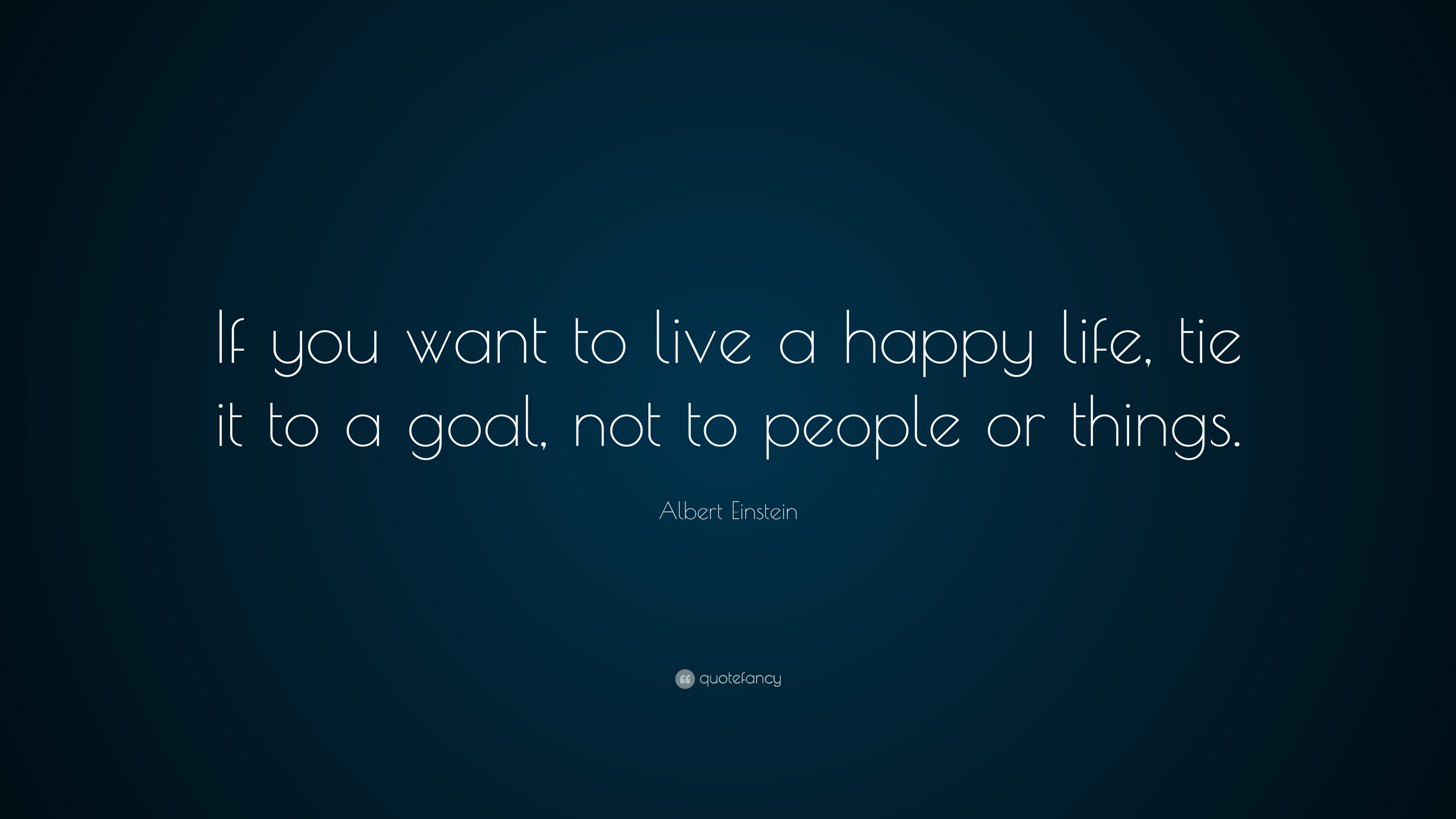 Albert Einstein Quote If You Want to Live a Happy Life