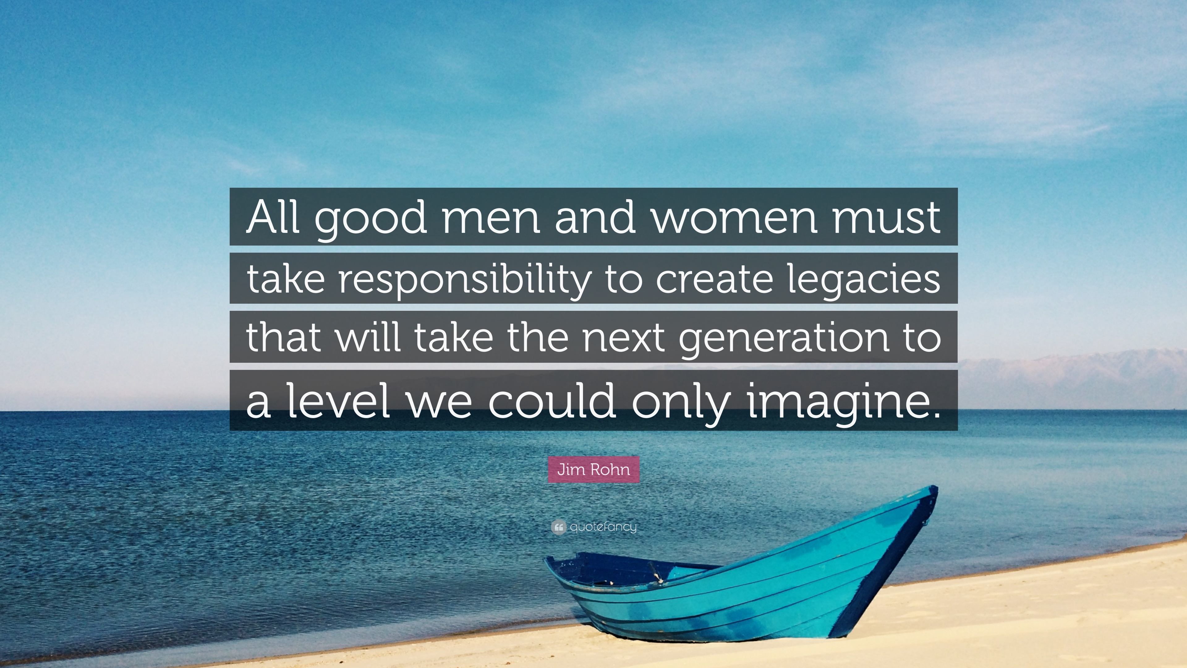 "Jim Rohn Quote: ""All good men and women must take ..."