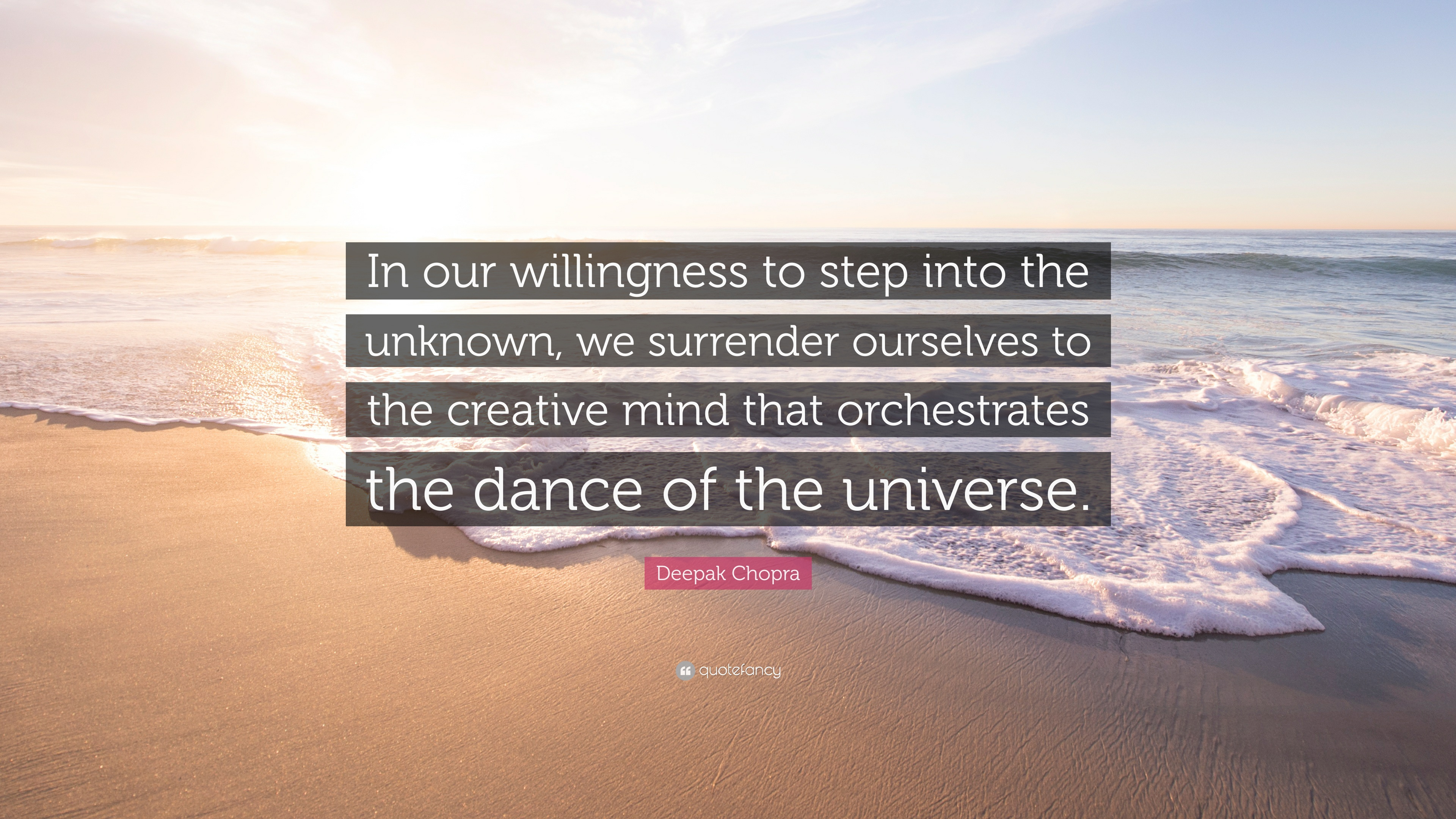 "Deepak Chopra Quote: ""In our willingness to step into the ..."