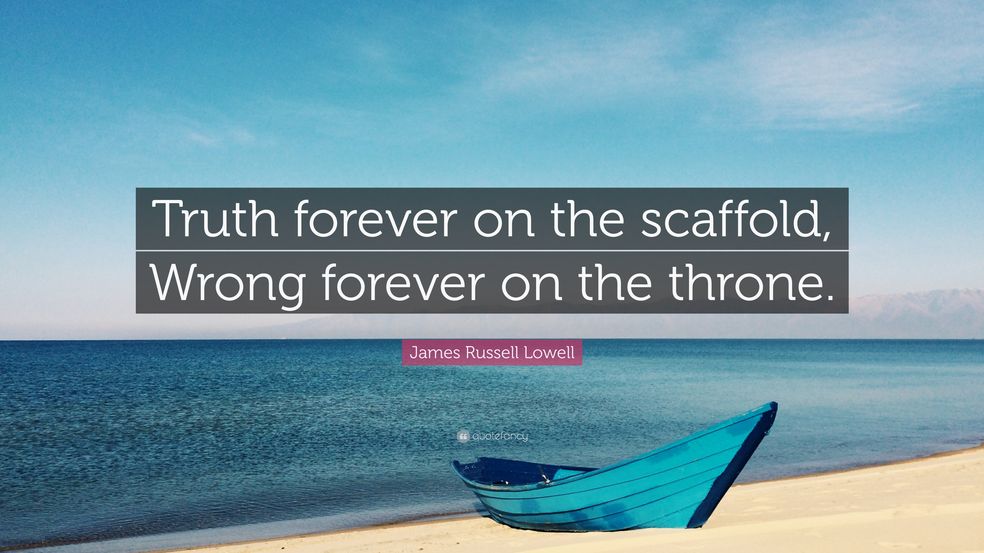 truth forever on the scaffold