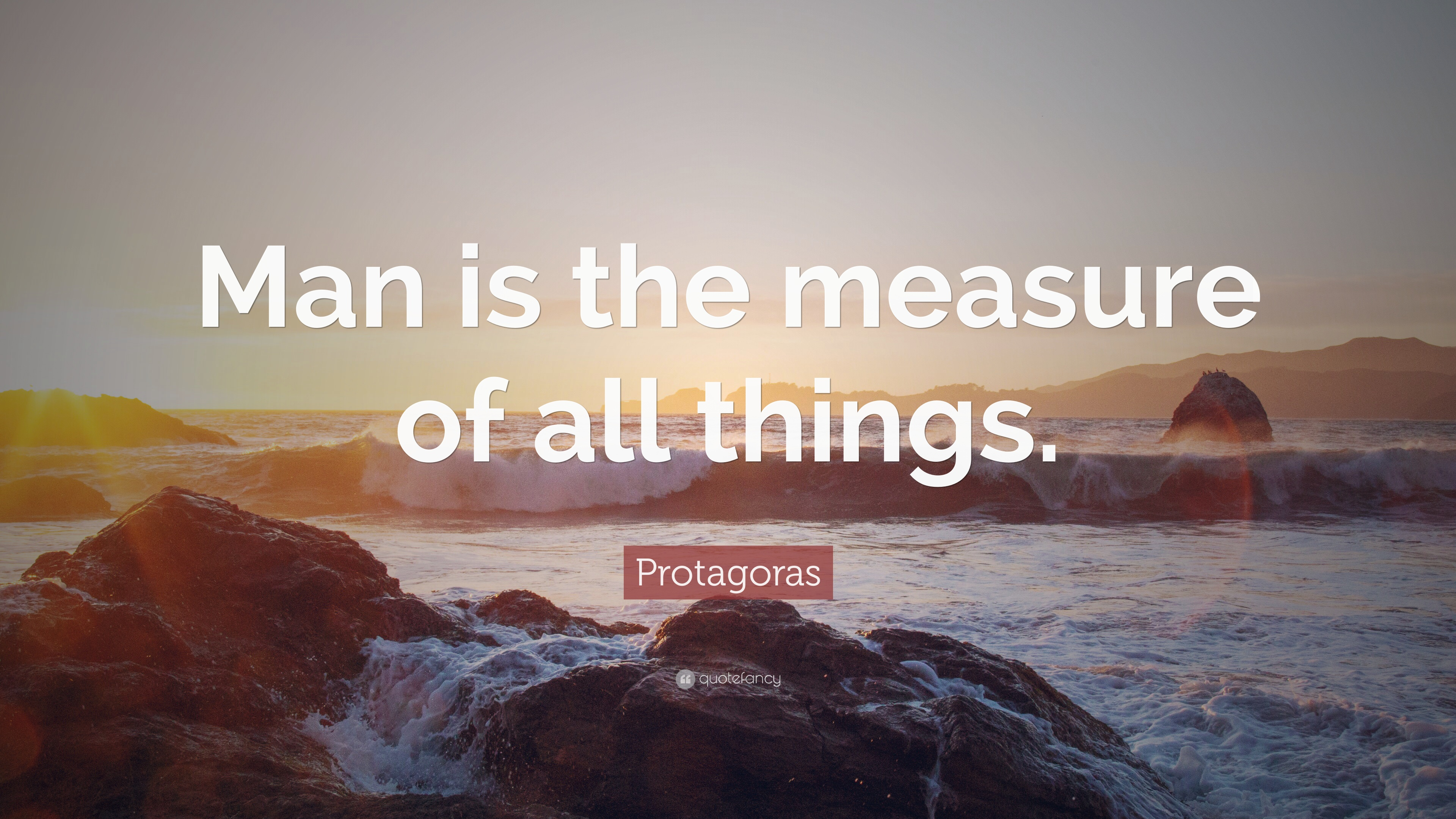 Protagoras man is the measure of all things
