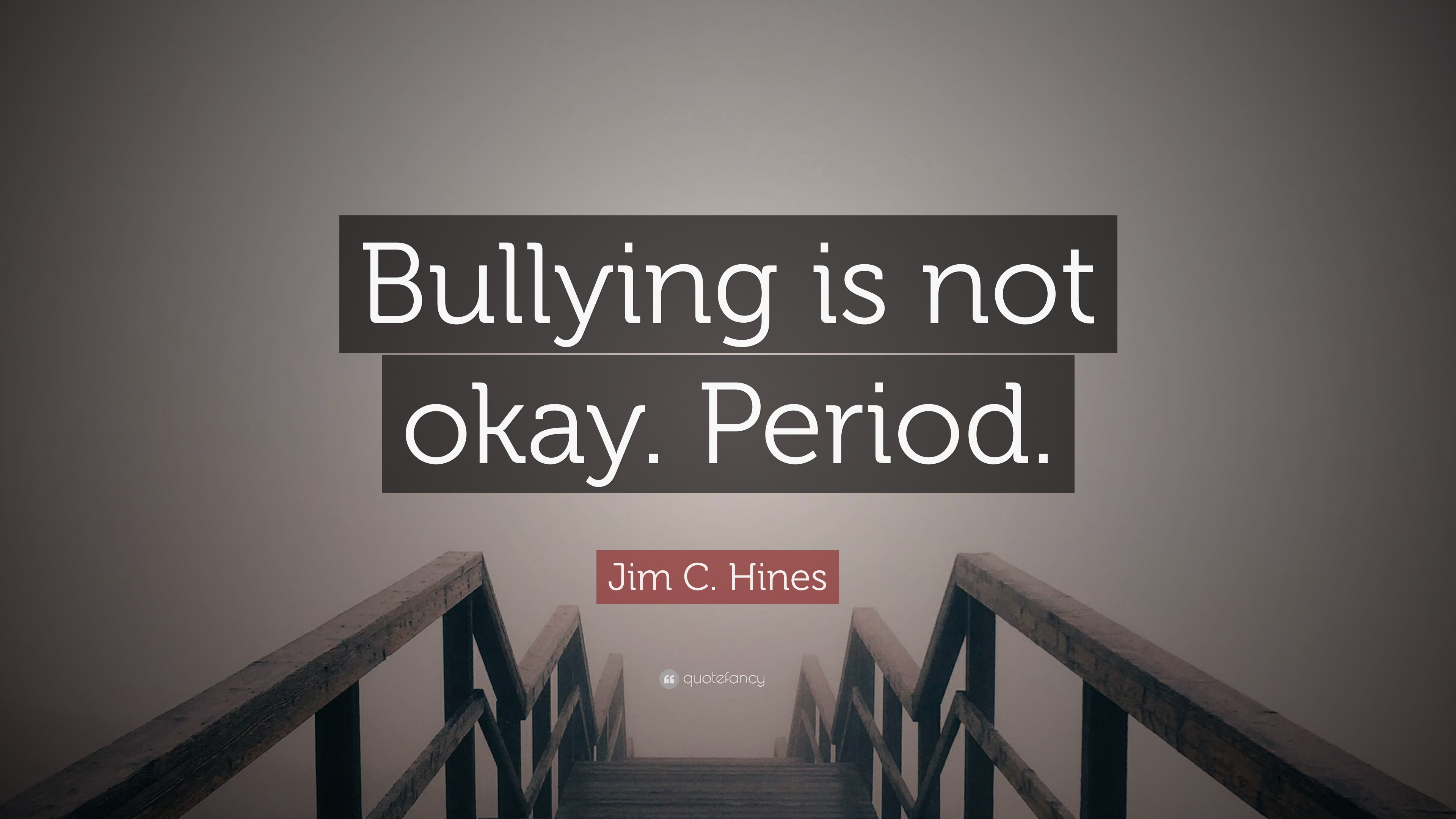"""Bullying Quote Jim Chines Quote """"Bullying Is Not Okayperiod."""" 12 Wallpapers"""