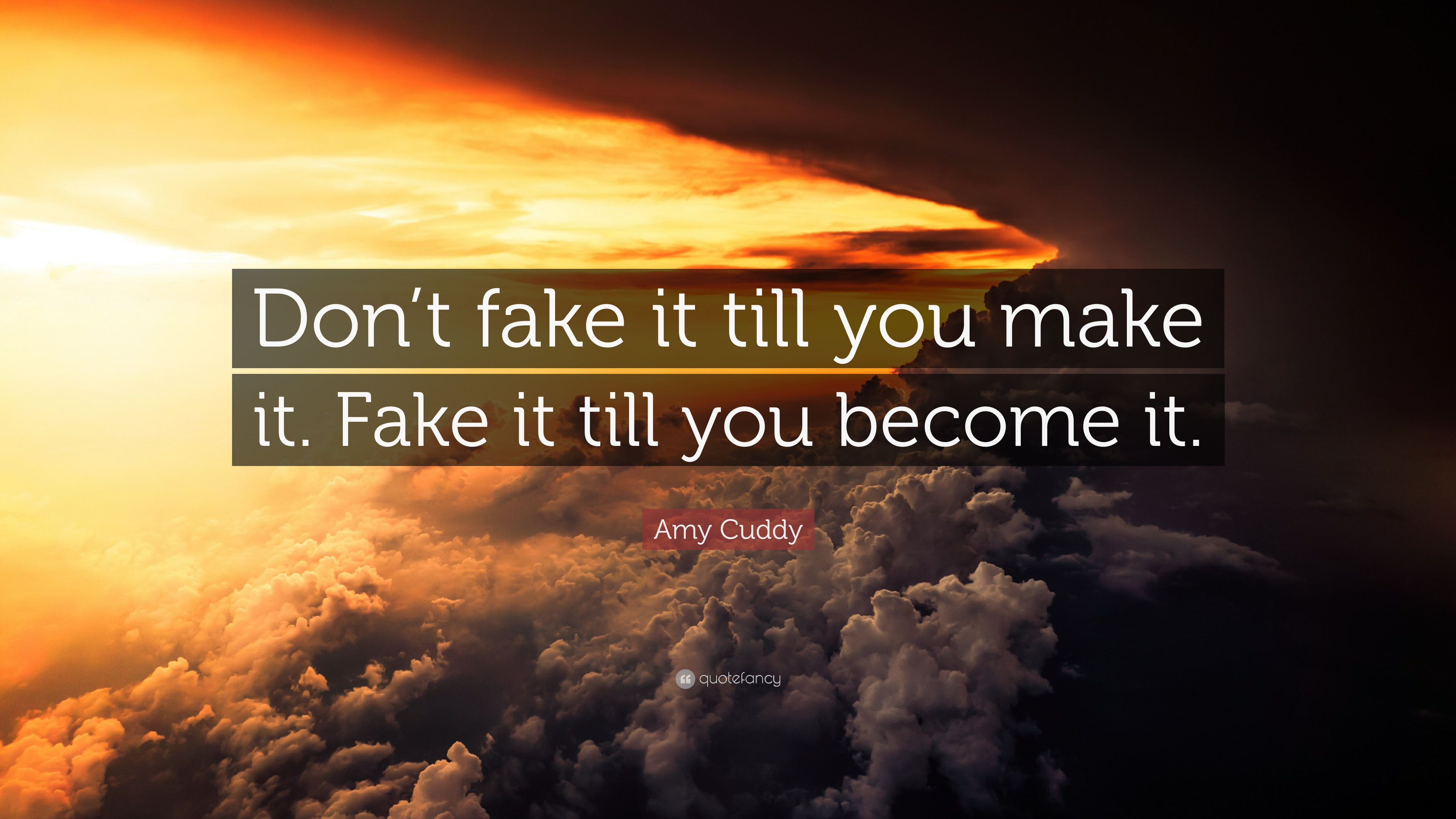 Fake It Until You Become It