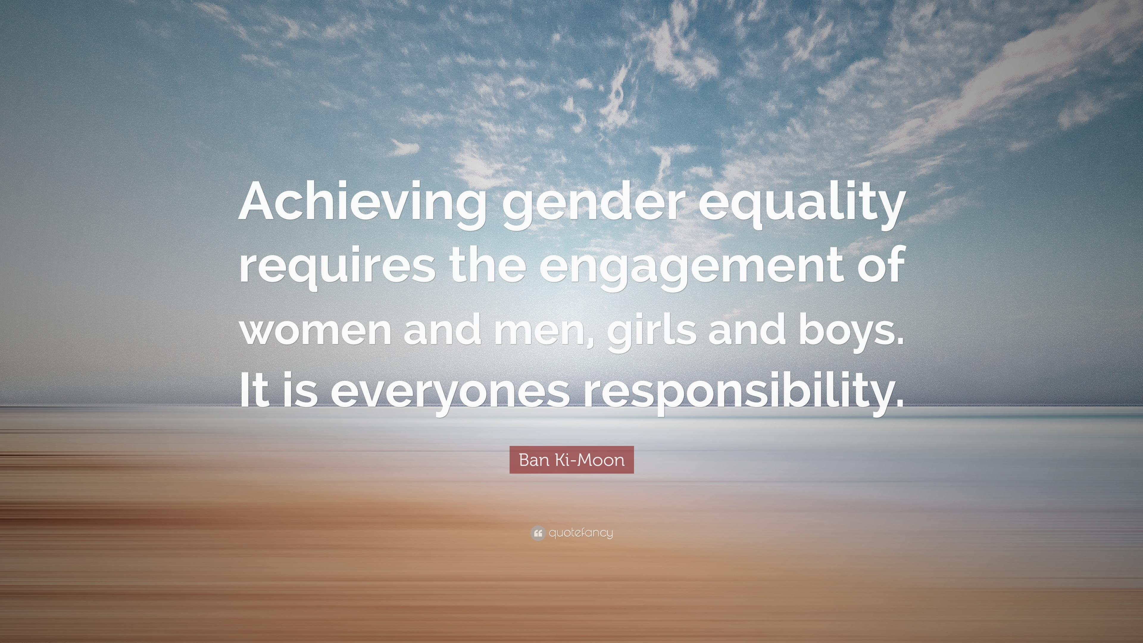"""Gender Equality Quotes Ban Kimoon Quote """"Achieving Gender Equality Requires The"""