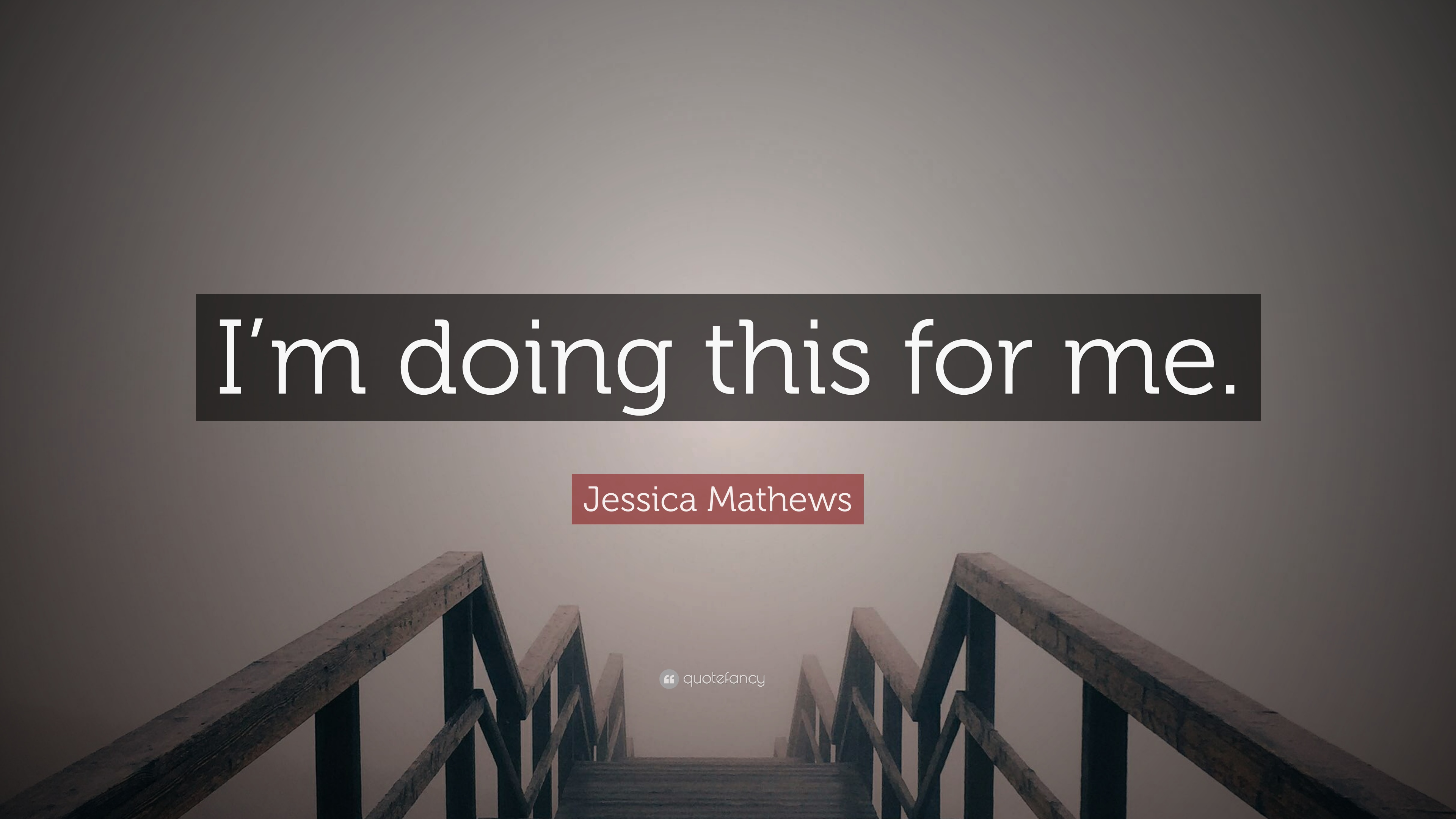 Jessica Mathews Quote Im Doing This For Me 12 Wallpapers