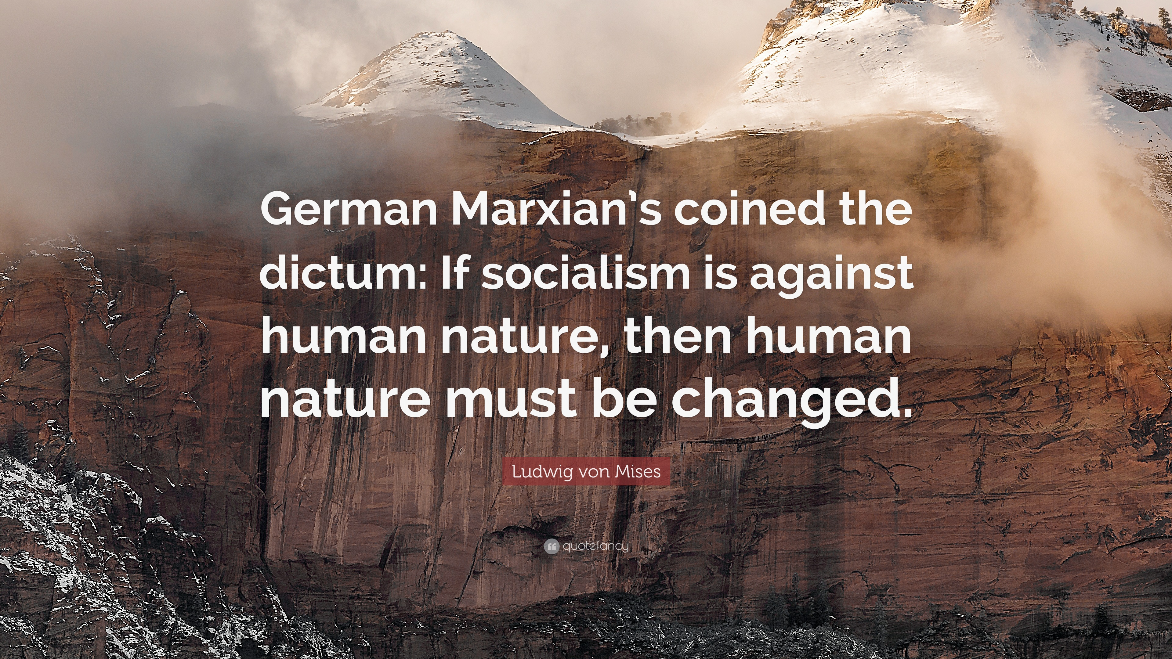 """ludwig von mises quote """"german marxian s coined the dictum if"""