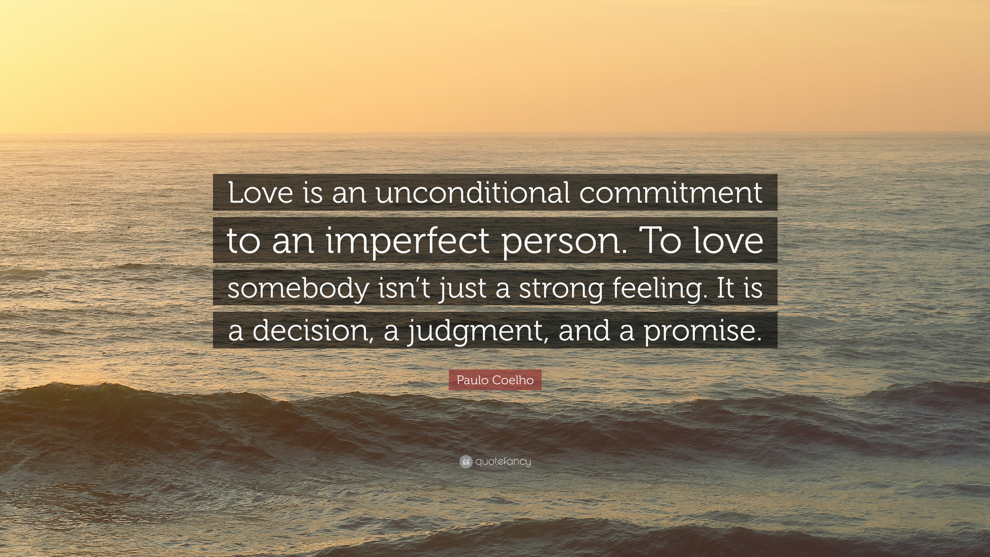 """paulo coelho quote """"love is an unconditional commitment to an"""