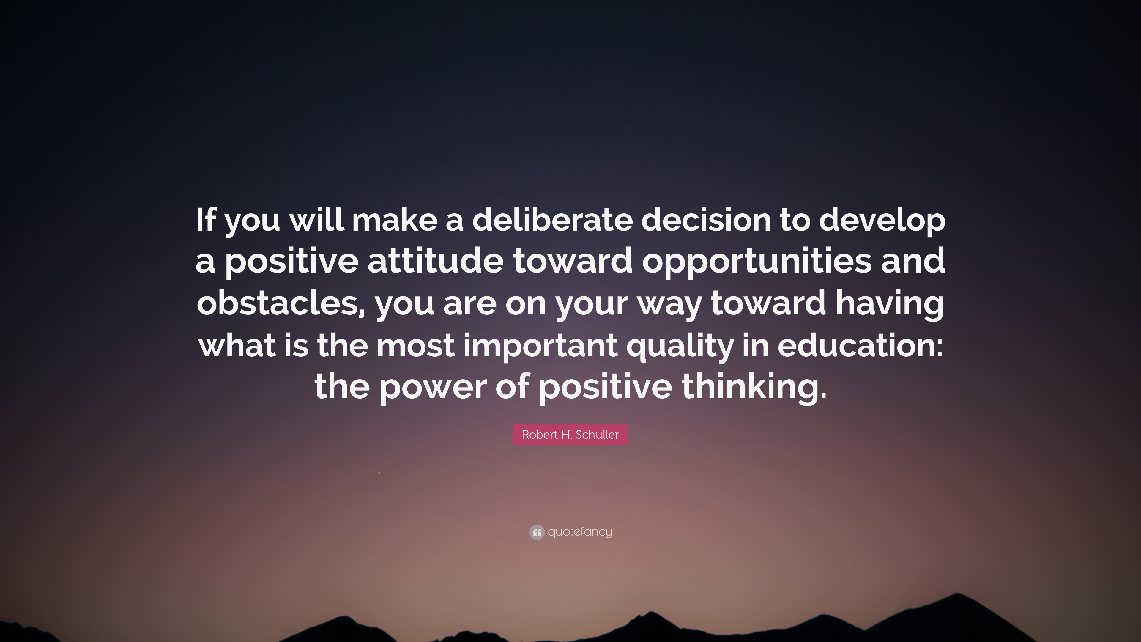 """Power Of Positive Thinking Quotes Robert Hschuller Quote """"If You Will Make A Deliberate Decision"""