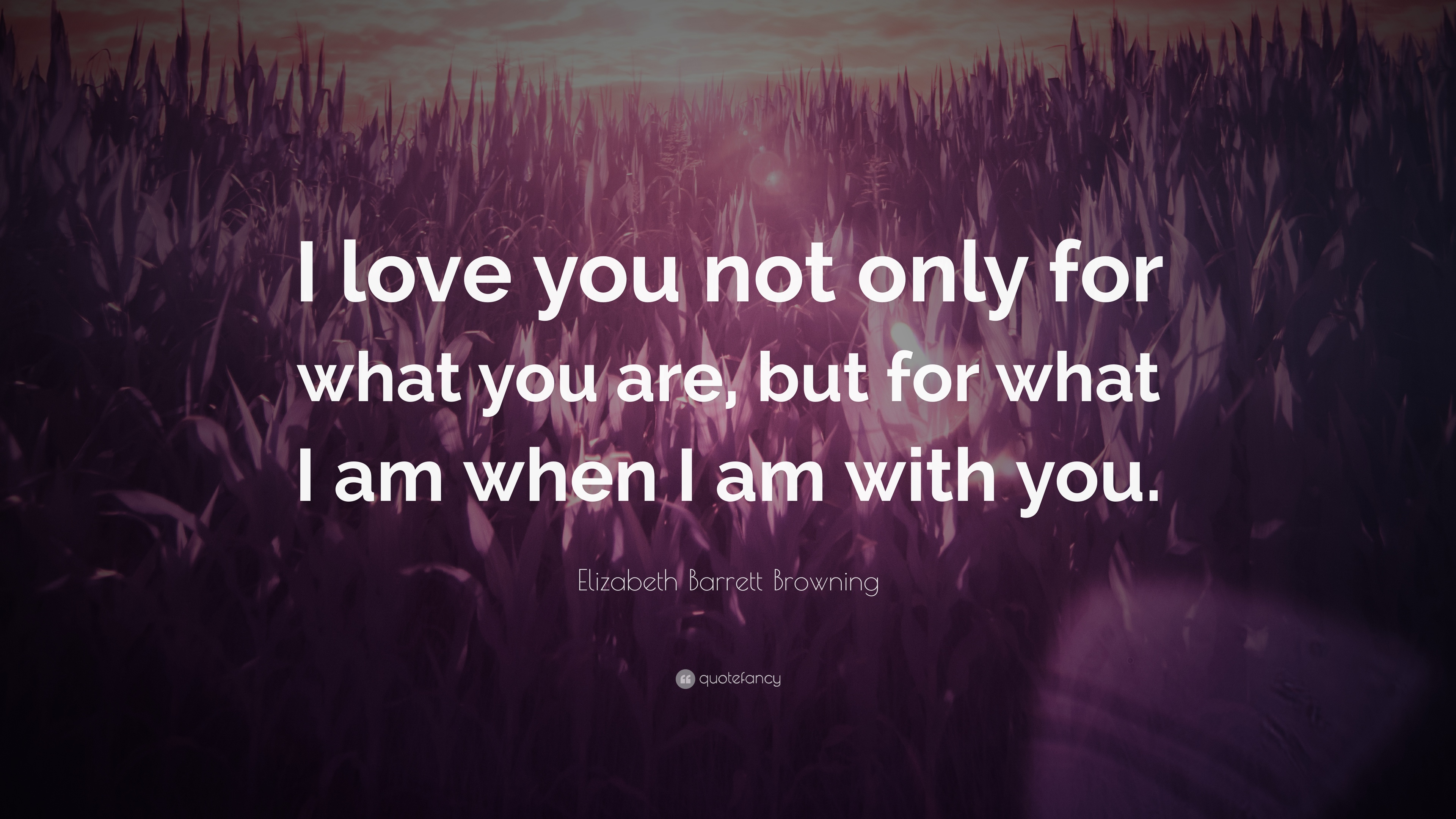 """Elizabeth Barrett Browning Quote: """"I Love You Not Only For"""