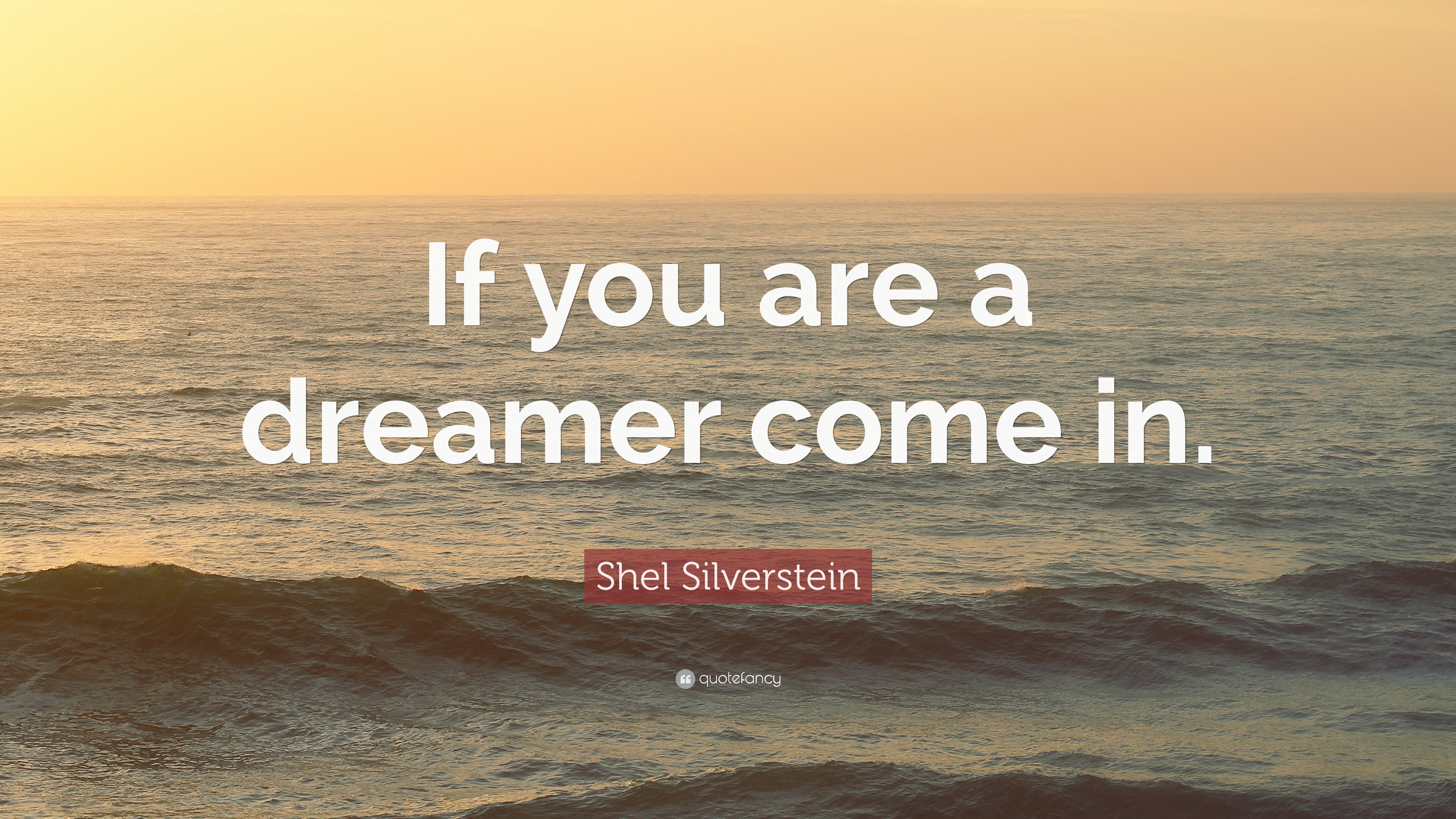 """Shel Silverstein Quotes About Education: Shel Silverstein Quote: """"If You Are A Dreamer Come In"""