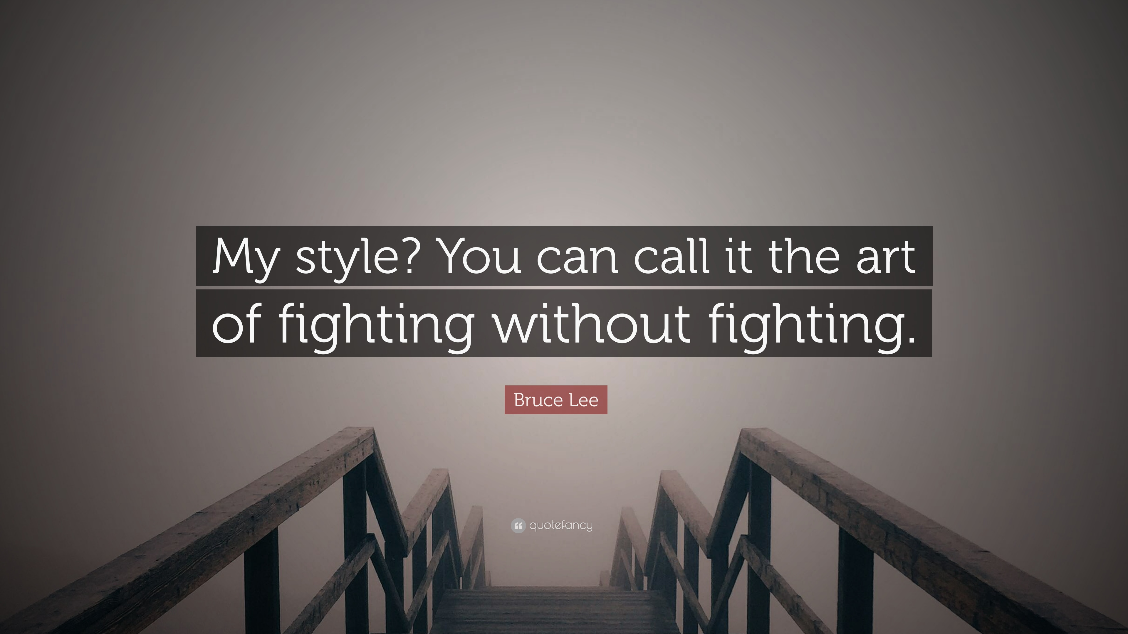 Bruce Lee Quote My Style You Can Call It The Art Of Fighting Without Fighting 10 Wallpapers Quotefancy