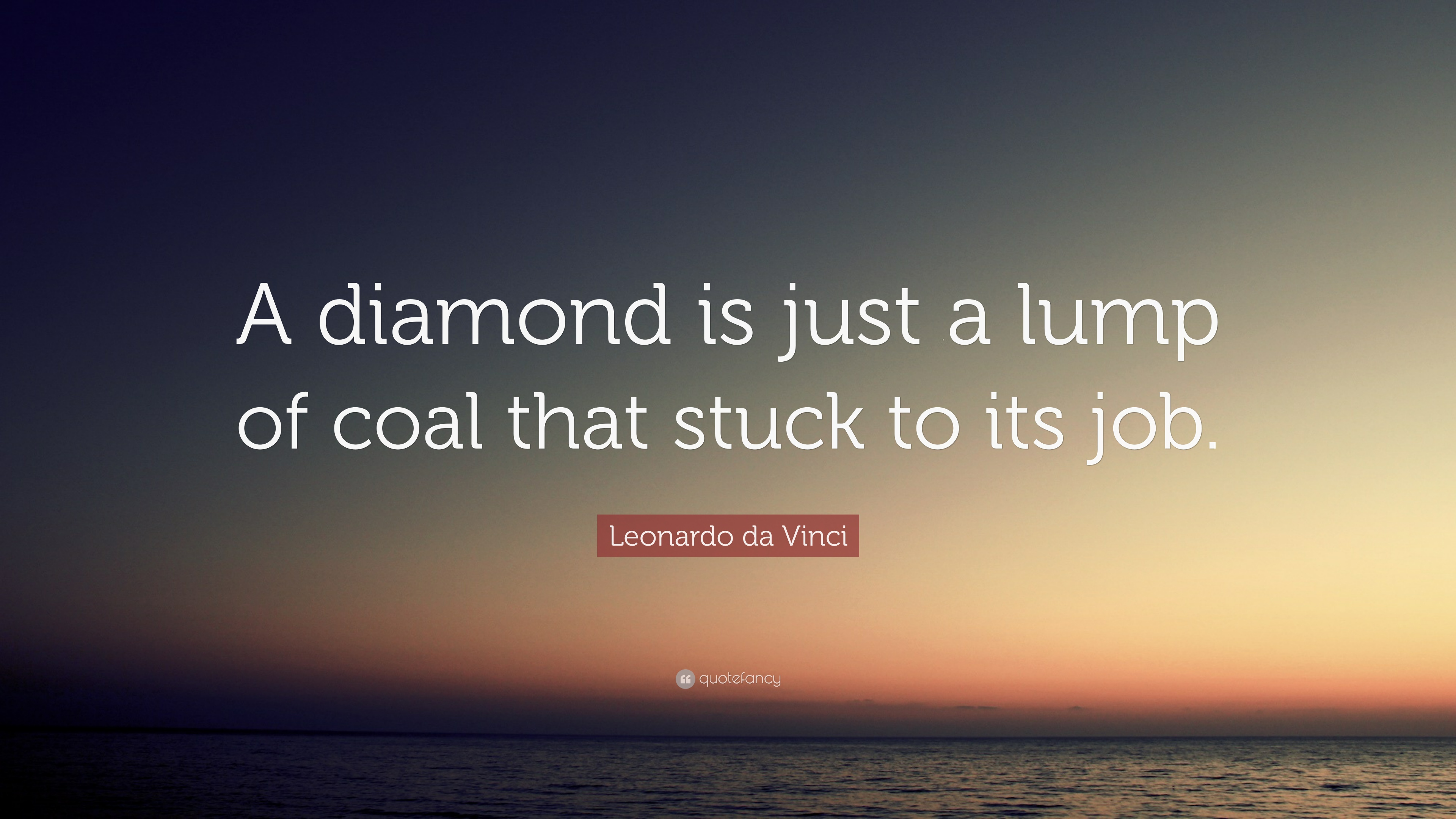 stuck quote piece of a to is thomas diamond edison job that coal the