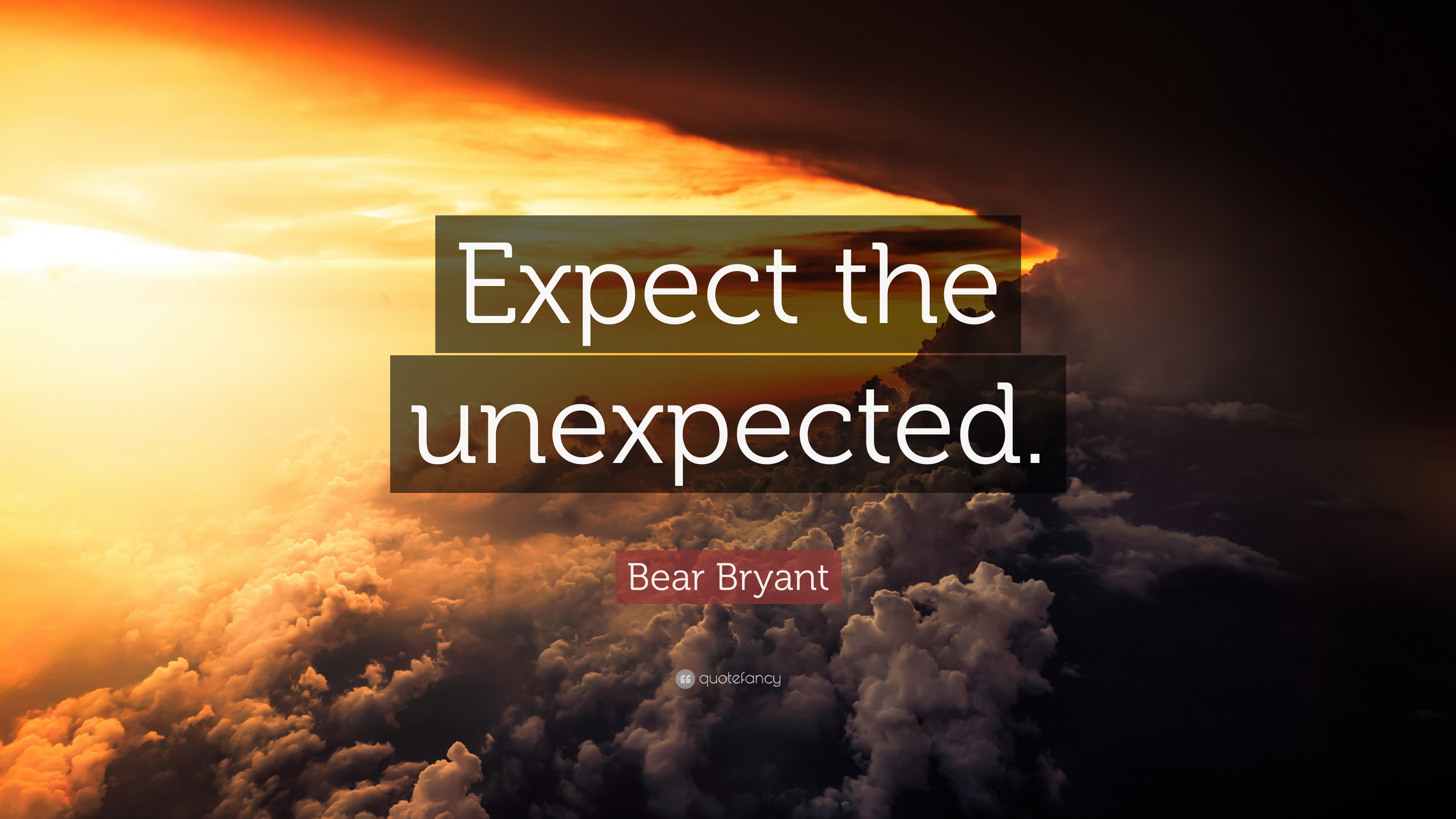 "bear bryant quote: ""expect the unexpected."" (12 wallpapers) - quotefancy"