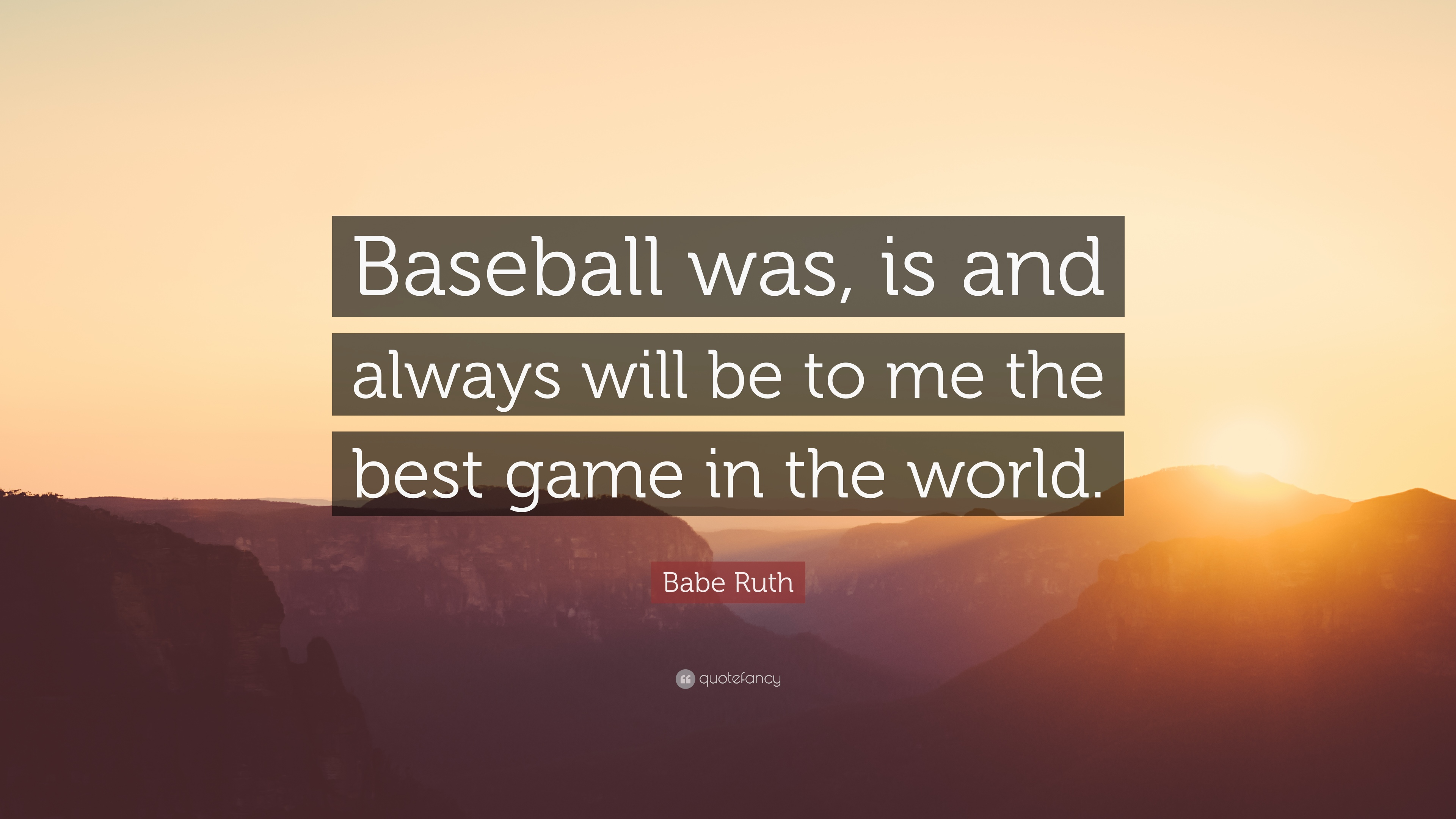 """Baseball Quote Babe Ruth Quote """"Baseball Was Is And Always Will Be To Me The"""