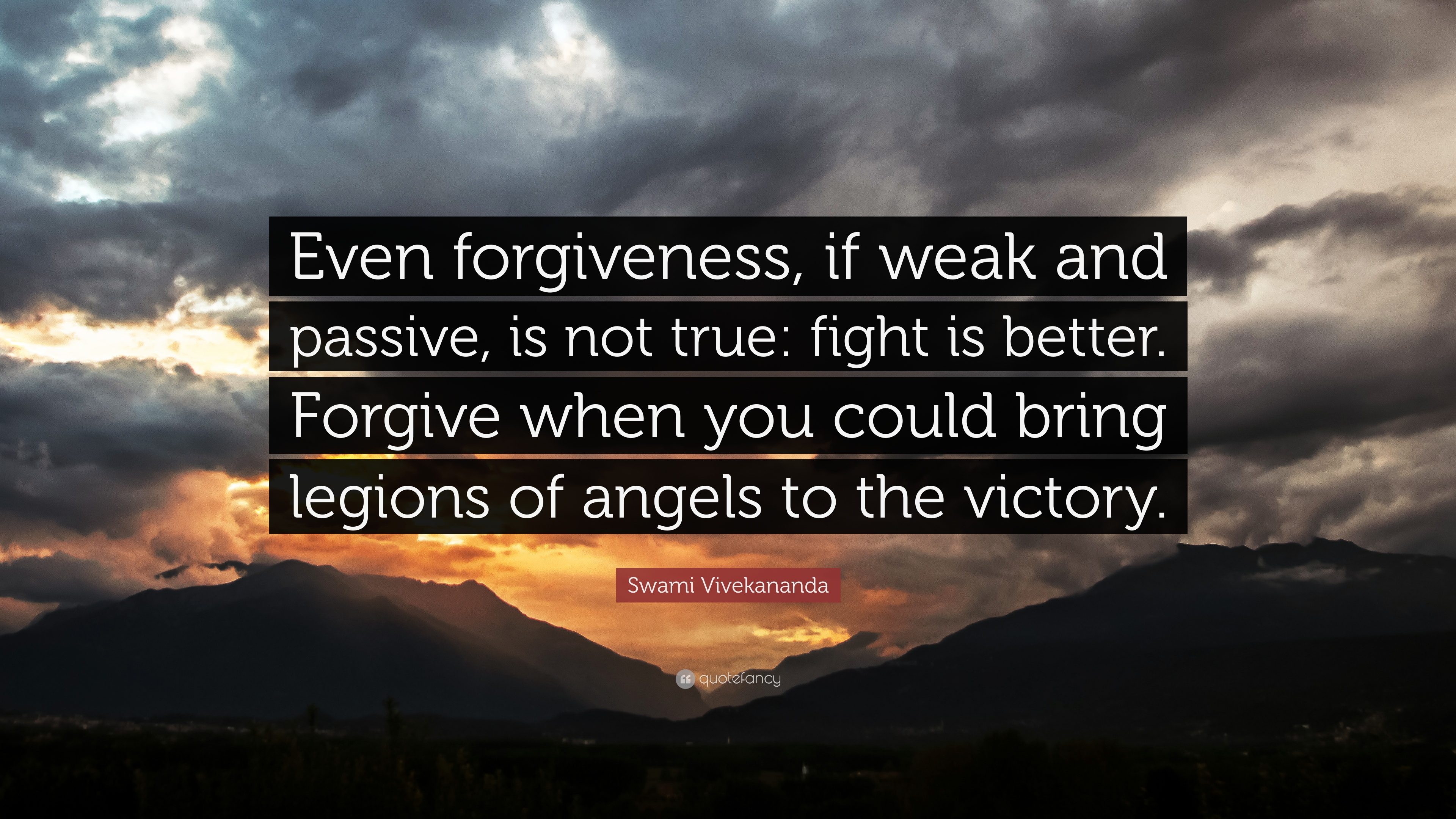 "Quotes About Friendship And Forgiveness Swami Vivekananda Quote ""Even Forgiveness If Weak And Passive"