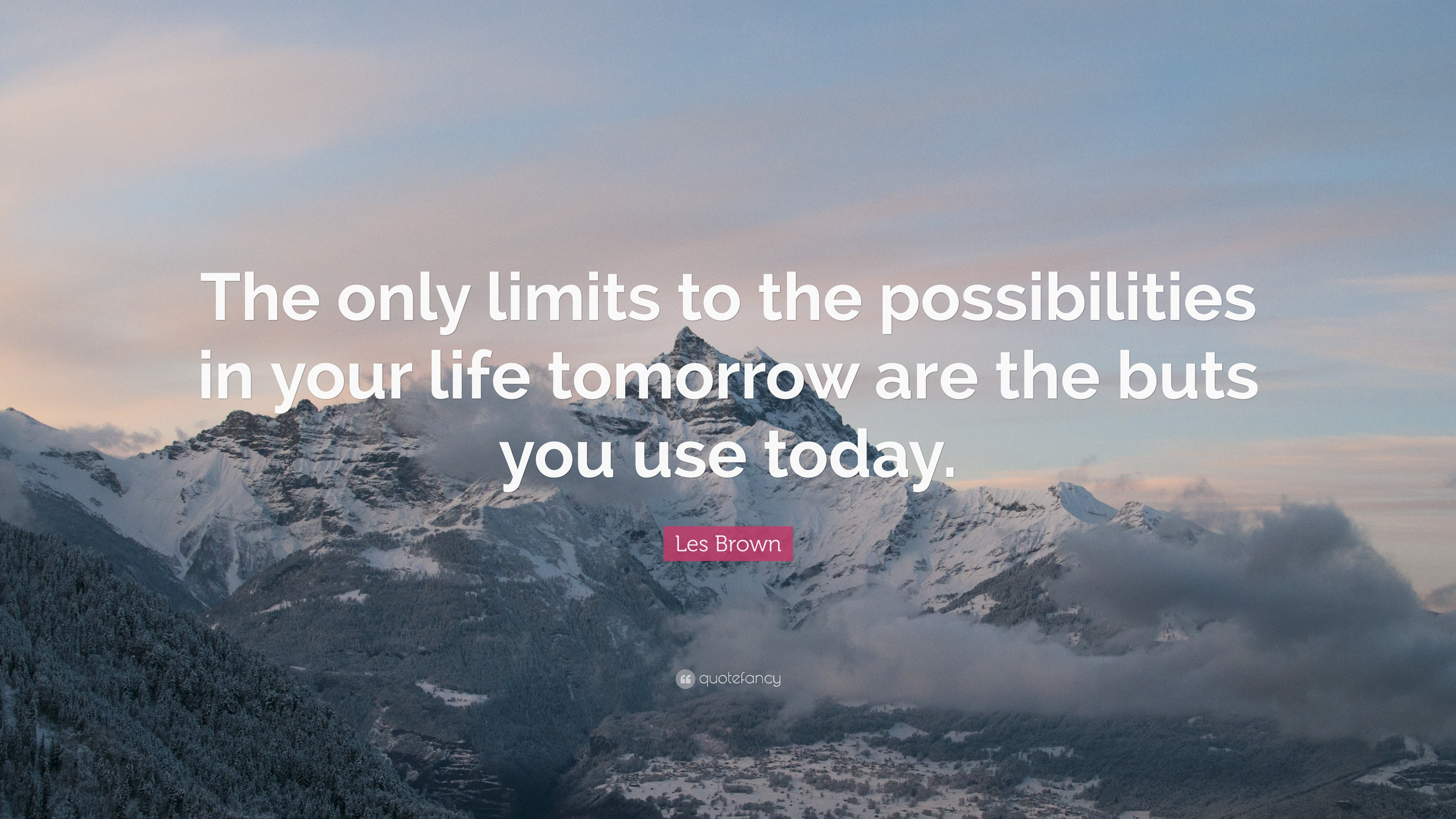 Les Brown Quote The Only Limits To The Possibilities In