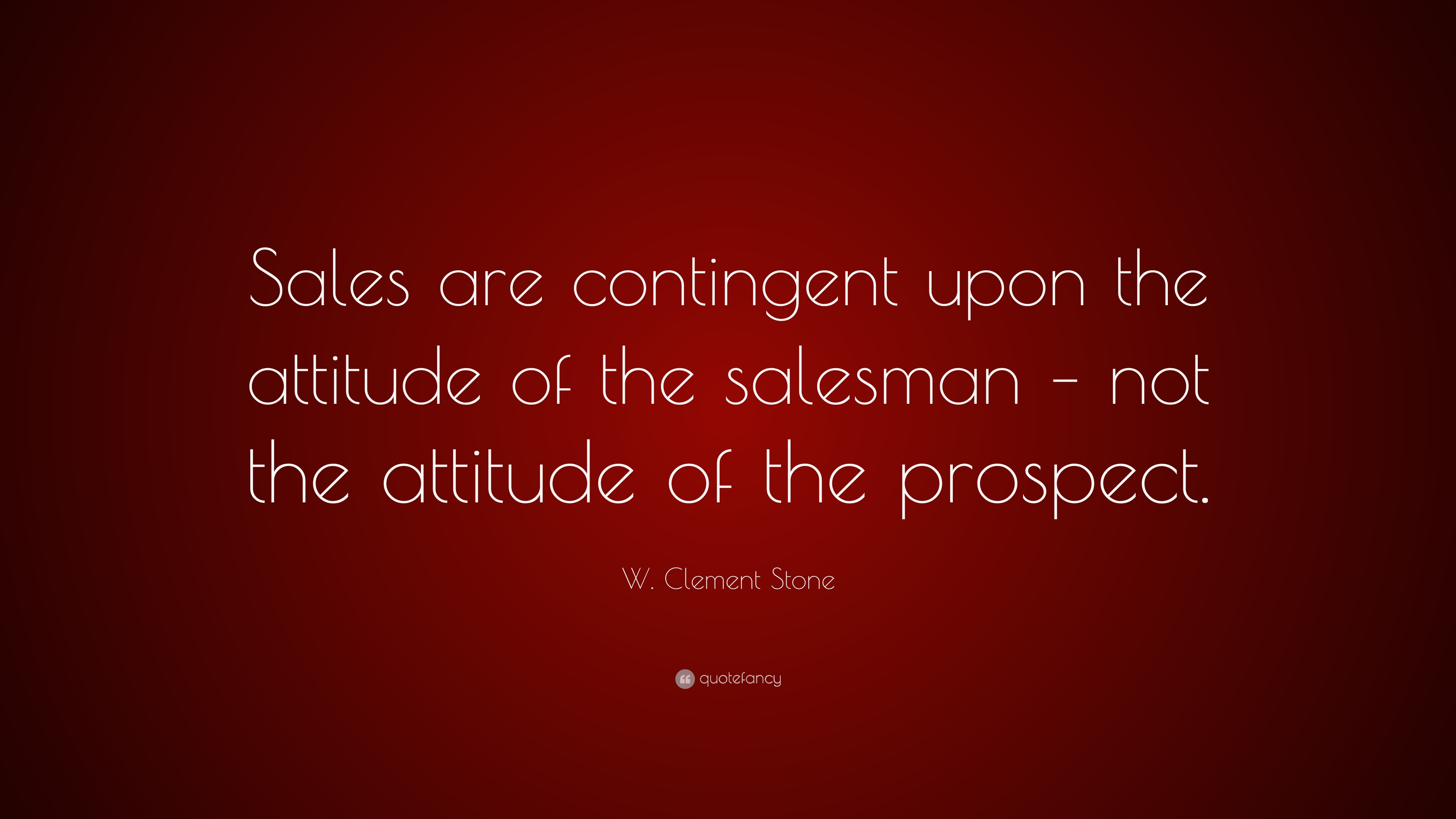 w clement stone quote sales are contingent upon the attitude of