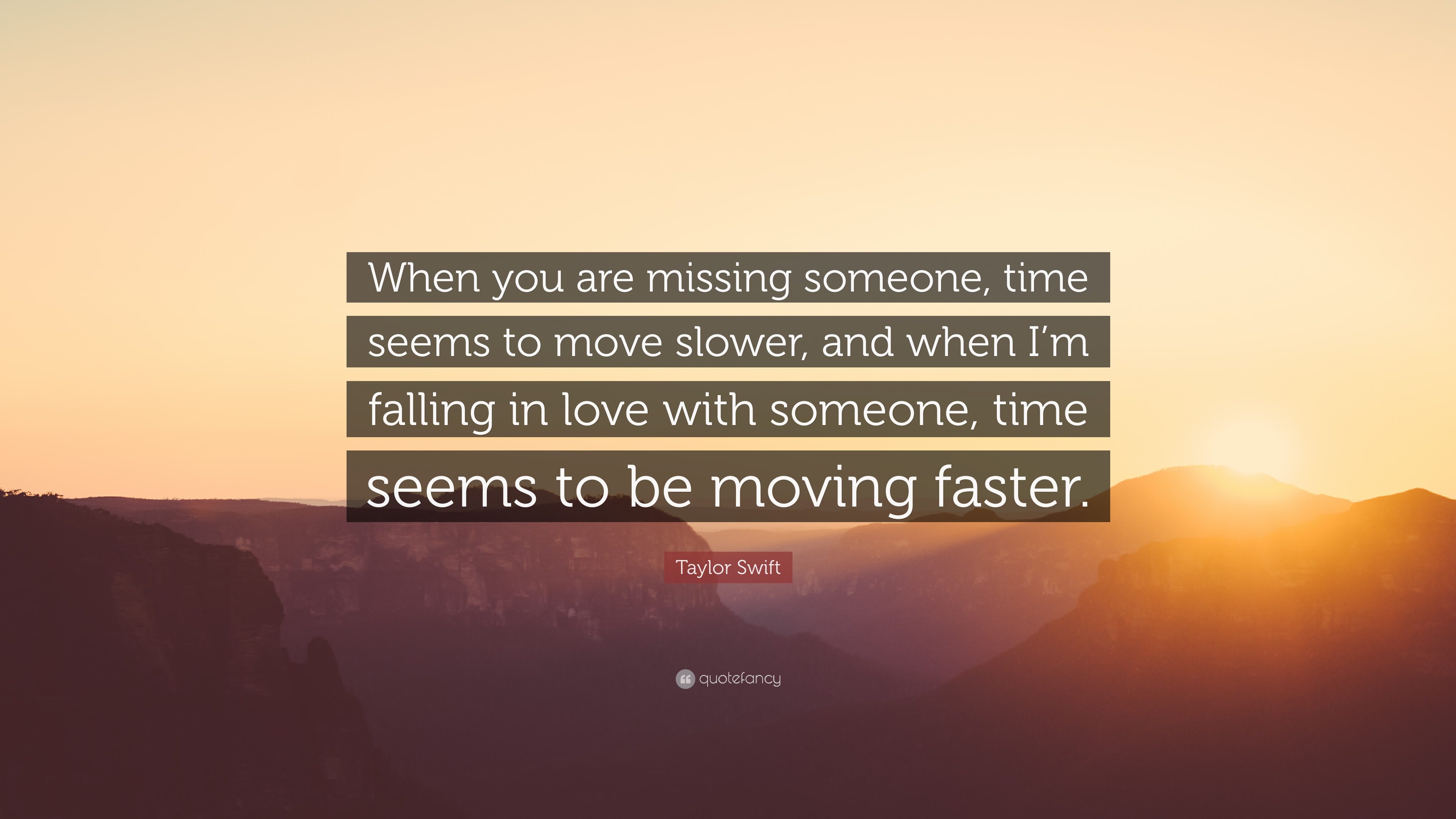 Taylor Swift Quote When You Are Missing Someone Time Seems To