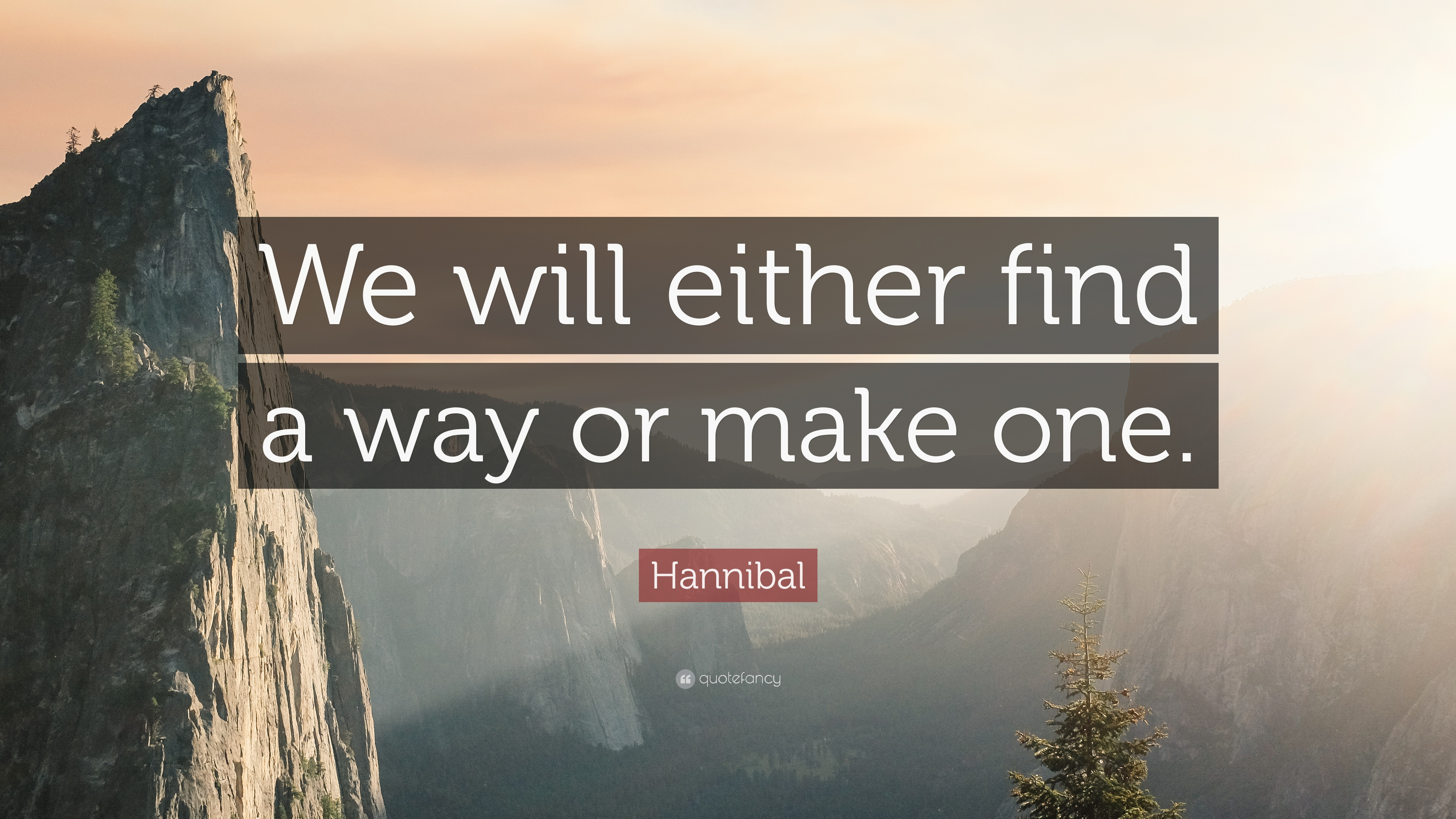 Hannibal Quote We Will Either Find A Way Or Make One 23