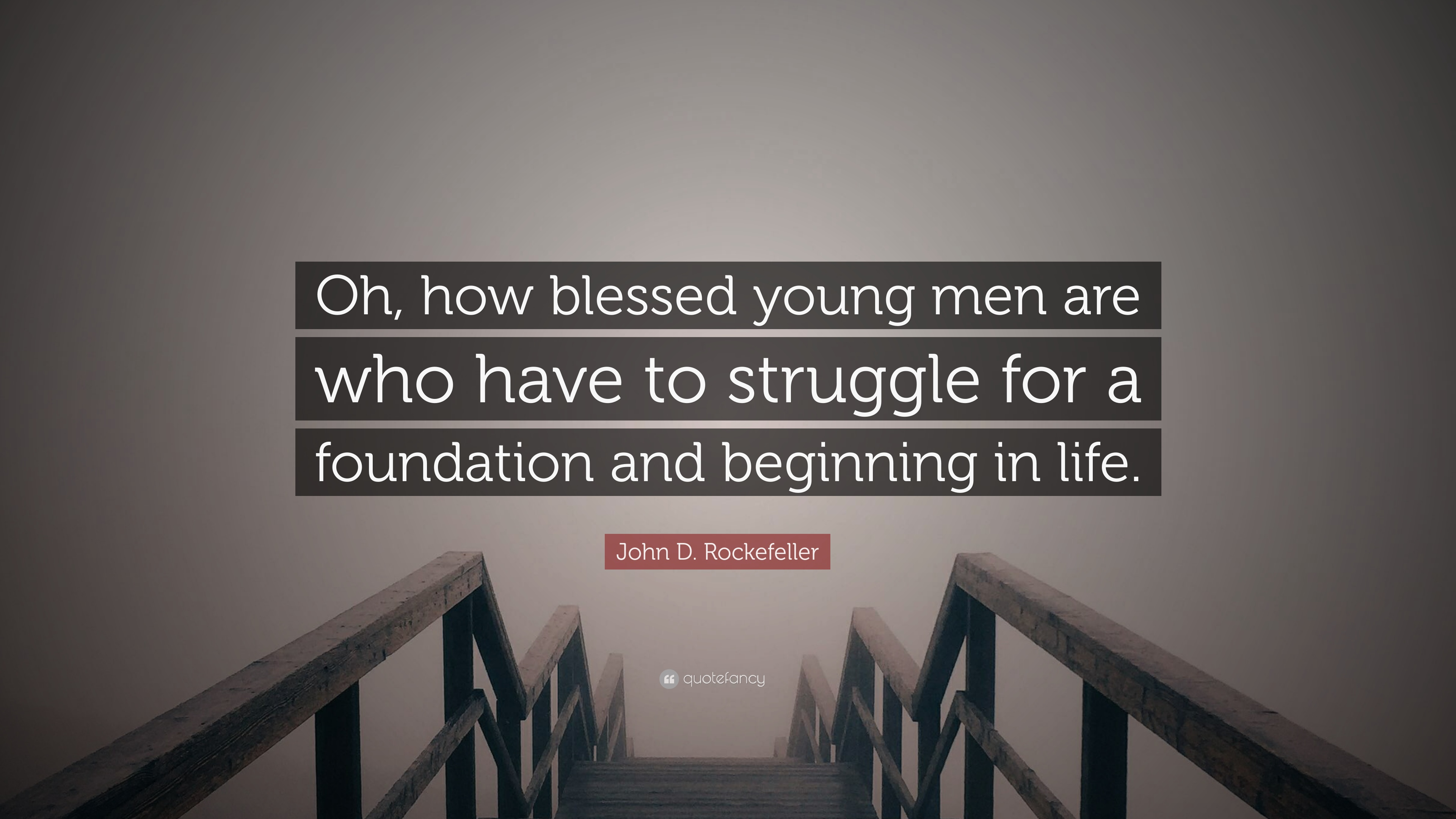John D Rockefeller Quote Oh How Blessed Young Men Are Who Have