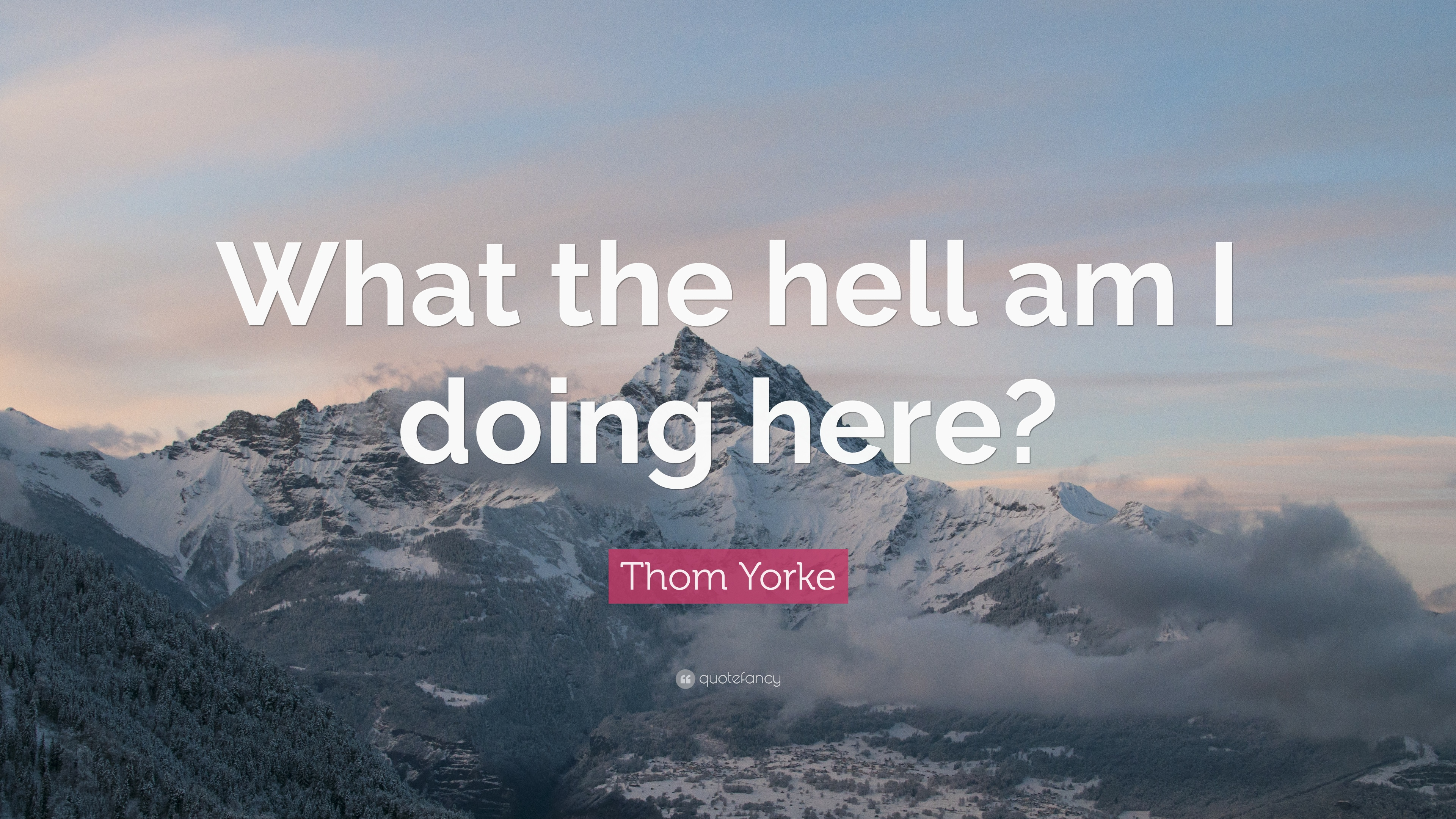 Thom Yorke Quote What The Hell Am I Doing Here 12 Wallpapers