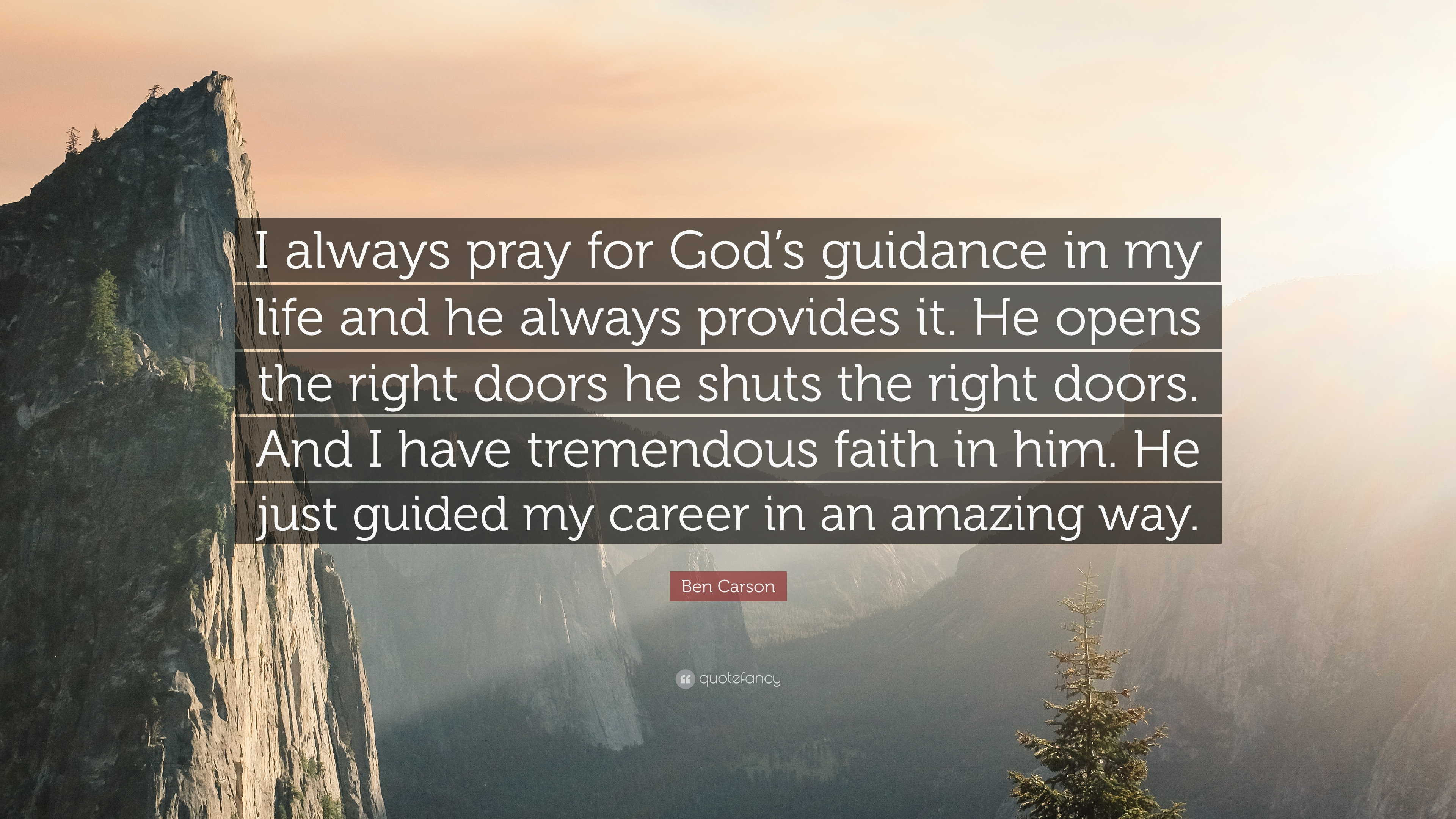 "God's Guidance Quotes Ben Carson Quote ""I Always Pray For God's Guidance In My Life And"