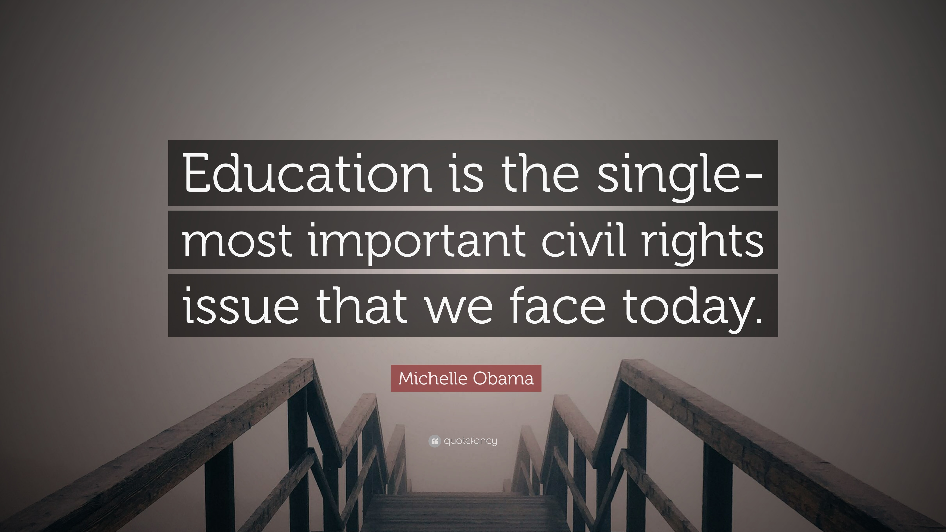 Michelle Obama Quote Education Is The Single Most Important Civil