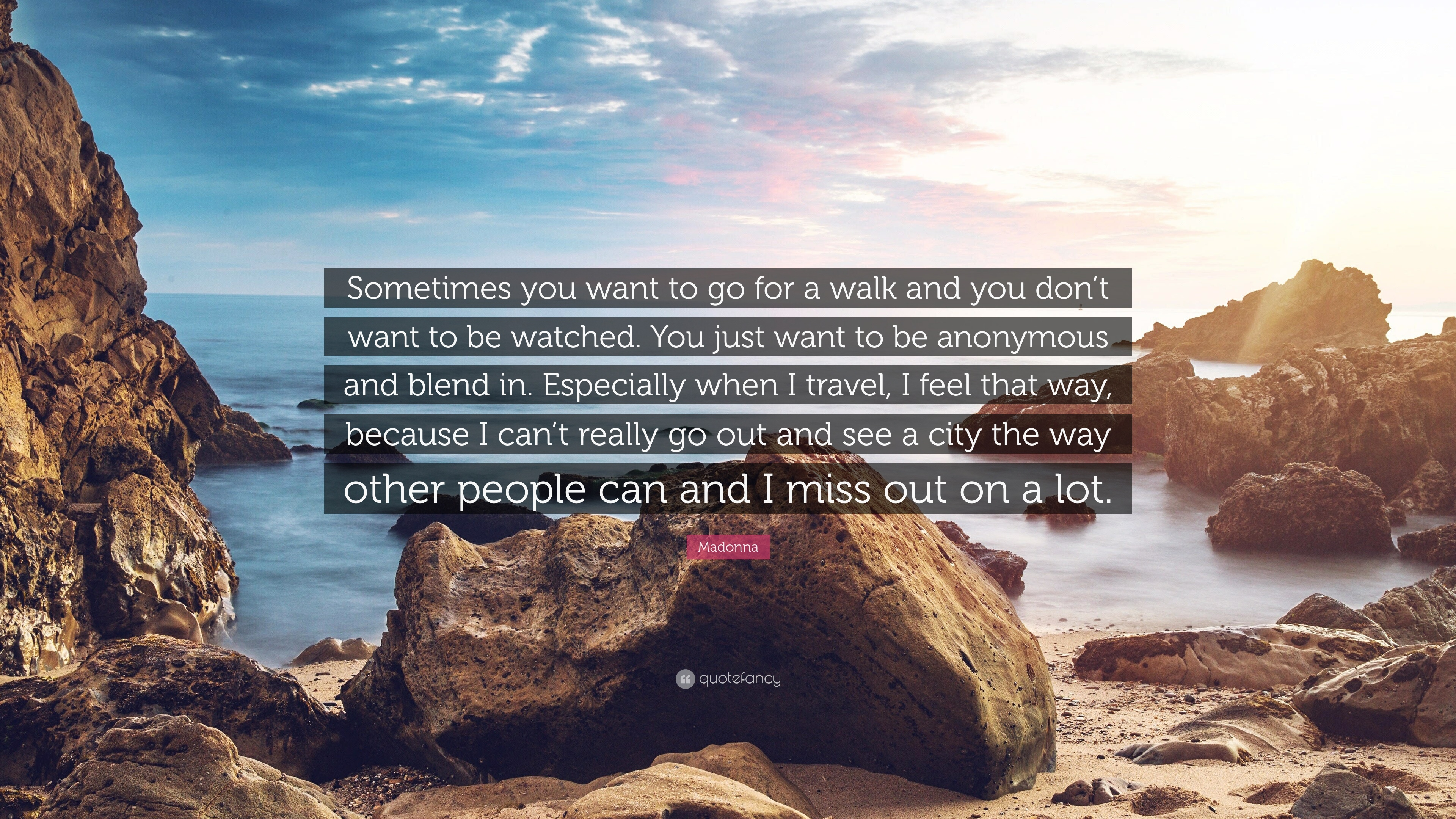 Madonna Quote Sometimes You Want To Go For A Walk And You Dont