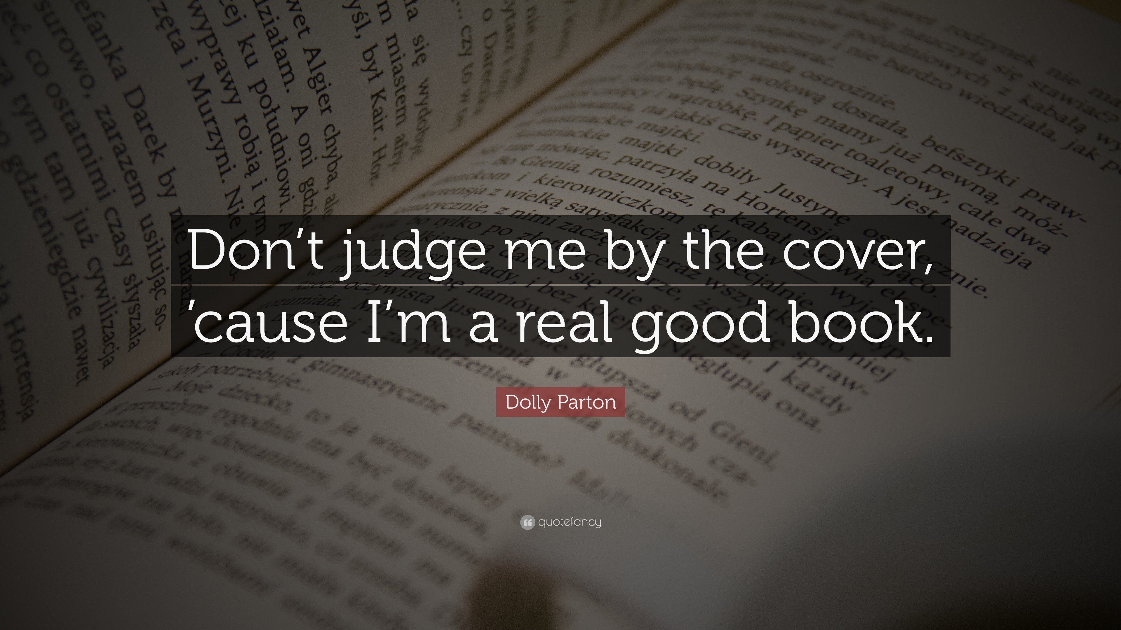 Dolly Parton Quote Dont Judge Me By The Cover Cause Im A Real
