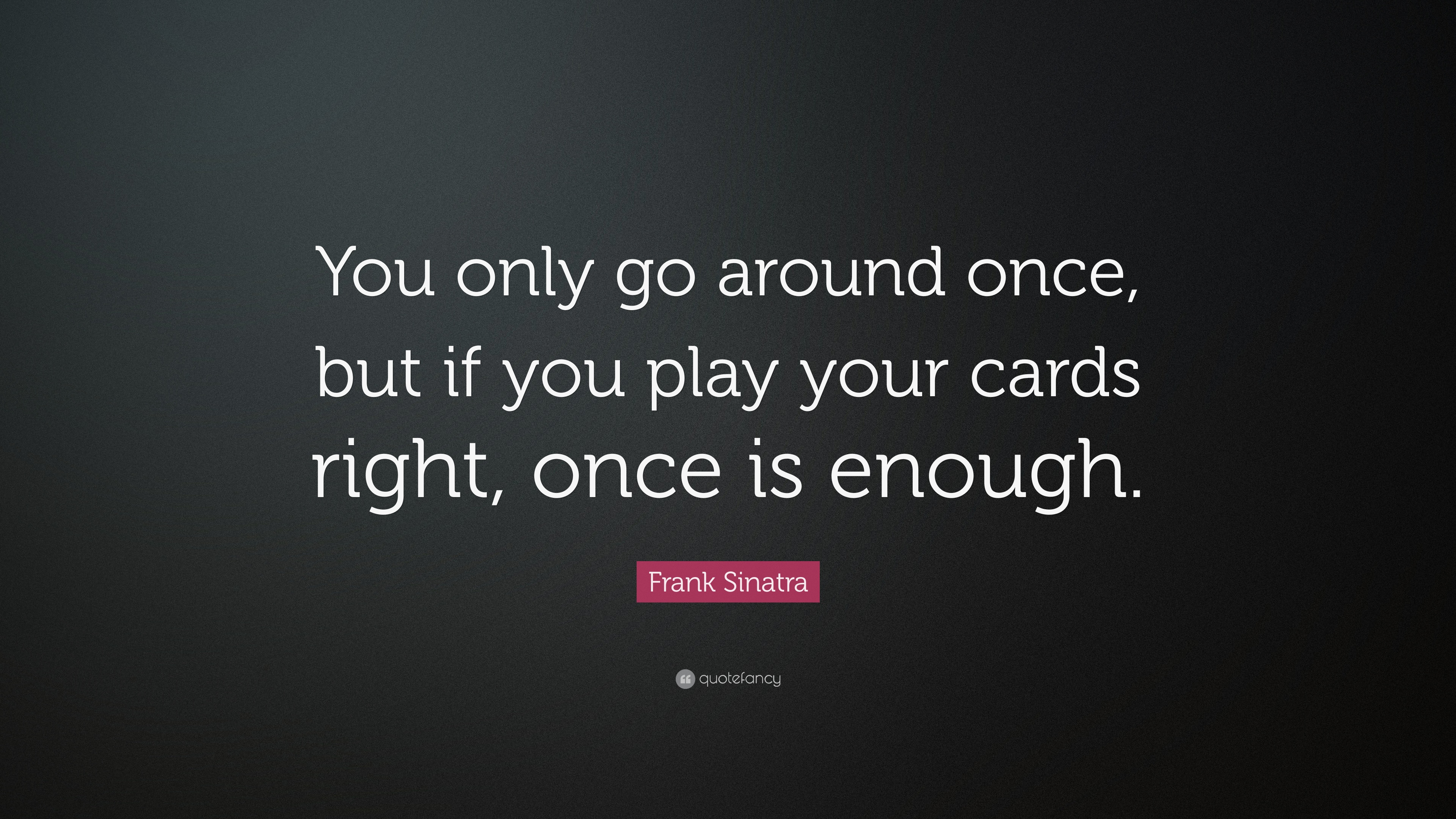 Play Your Cards Right Quote
