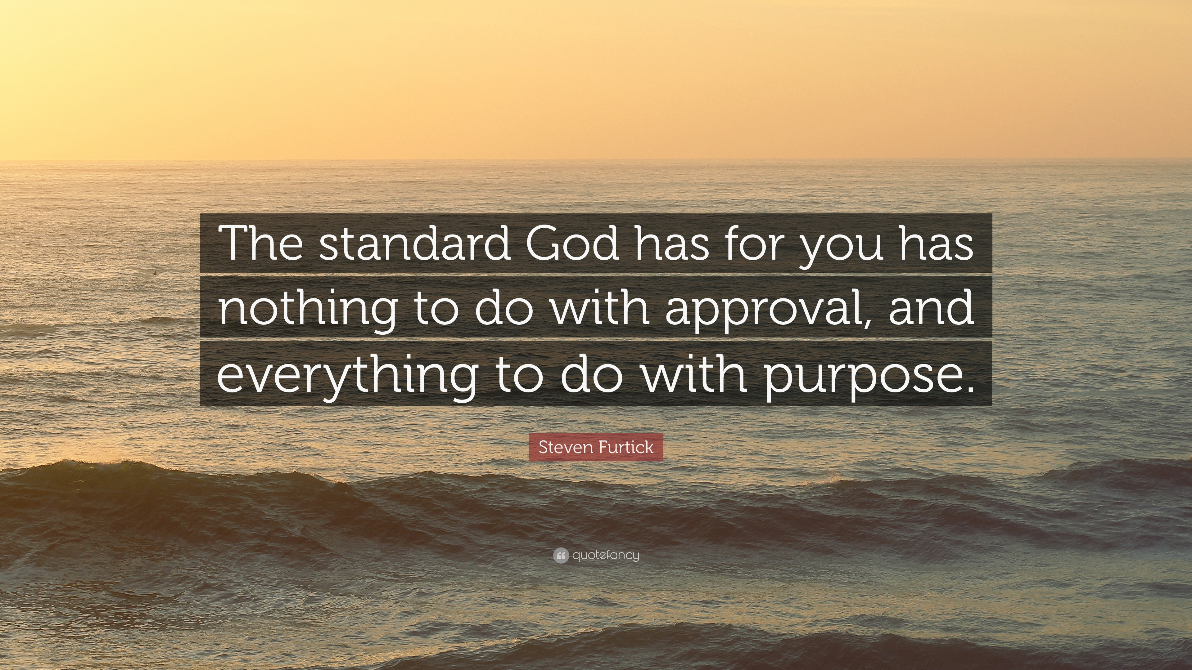 """Steven Furtick Quote: """"The standard God has for you has ..."""