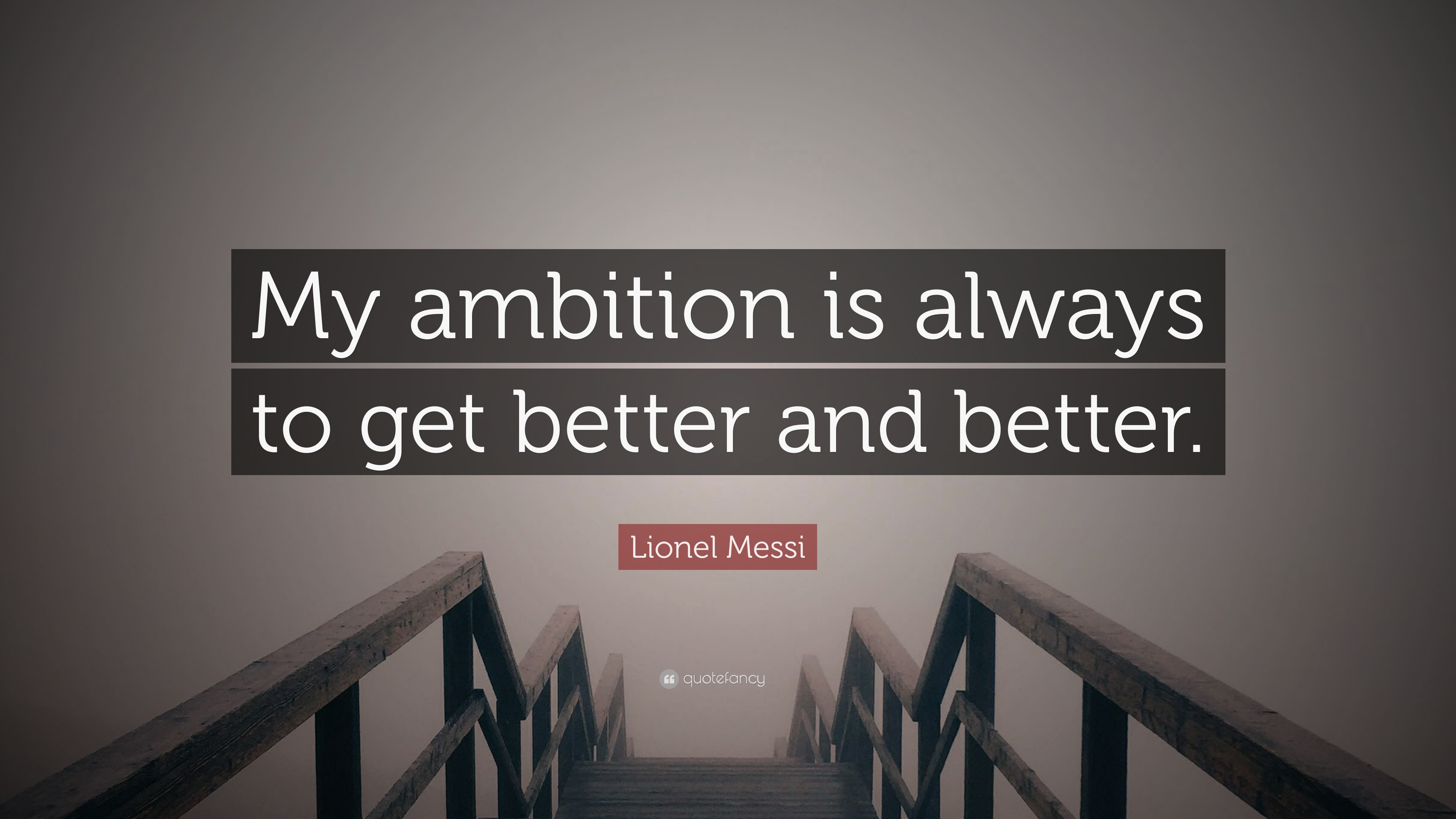 Charmant Lionel Messi Quote: U201cMy Ambition Is Always To Get Better And Better.u201d