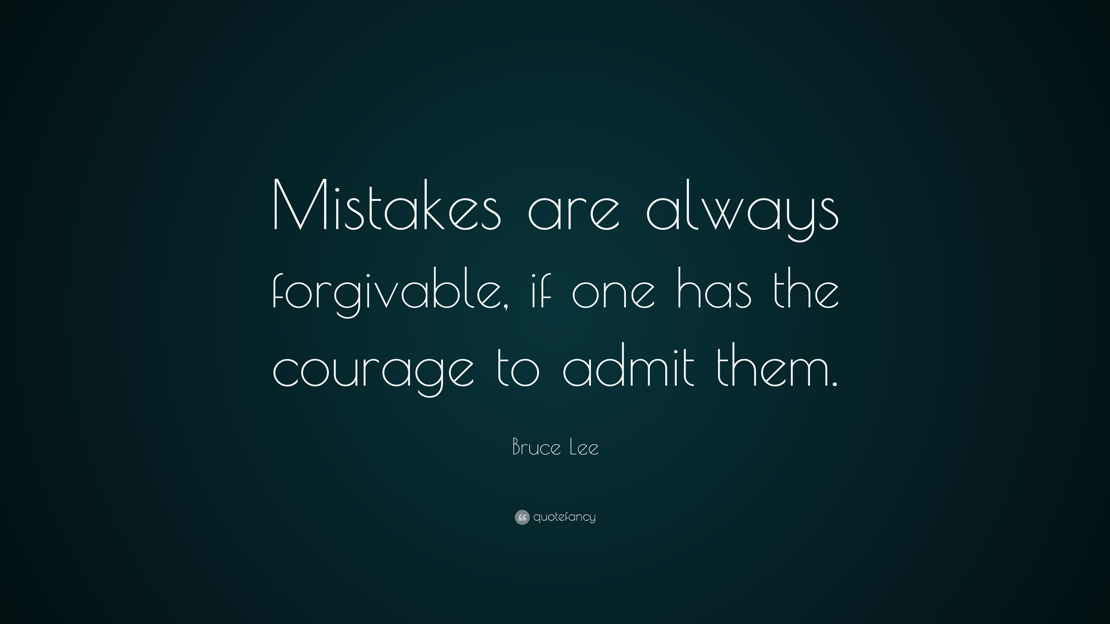 Bruce Lee Mistakes Are Always Forgivable