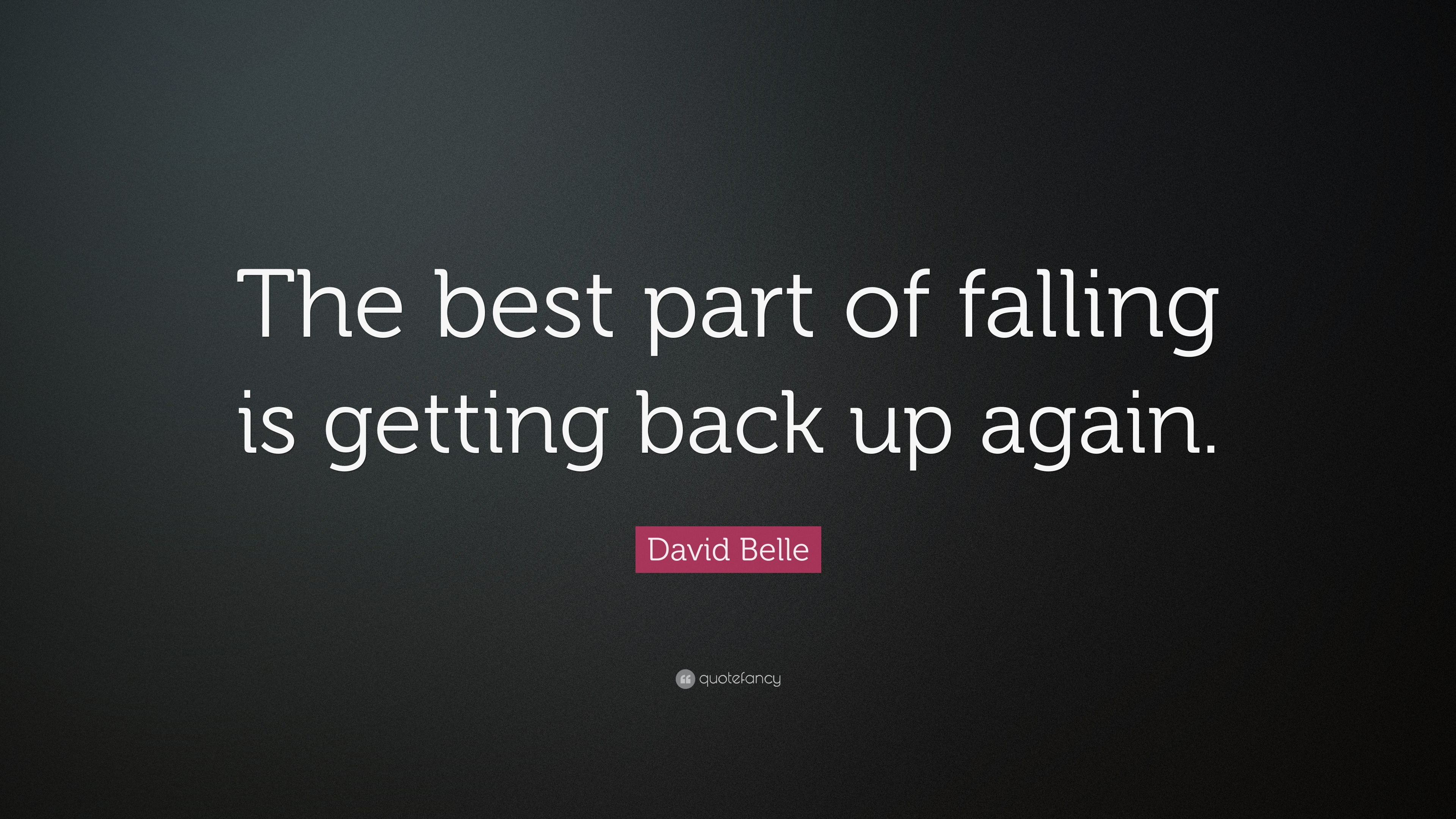 """Quotes On Falling And Getting Back Up: David Belle Quote: """"The Best Part Of Falling Is Getting"""