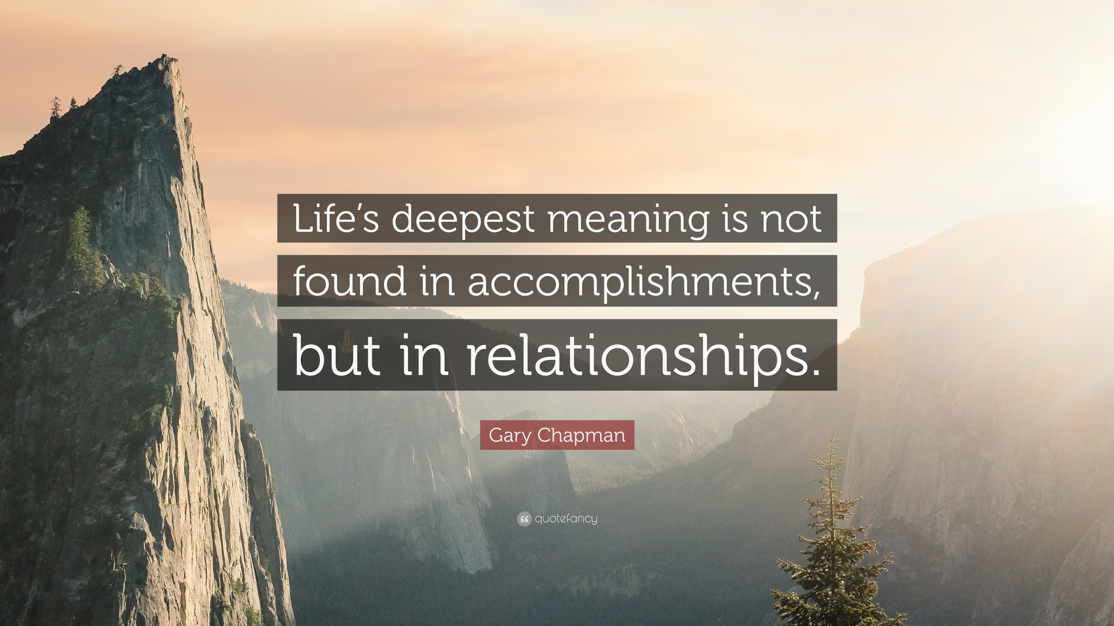 gary chapman quote life s deepest meaning is not found in gary chapman quote life s deepest meaning is not found in accomplishments but in