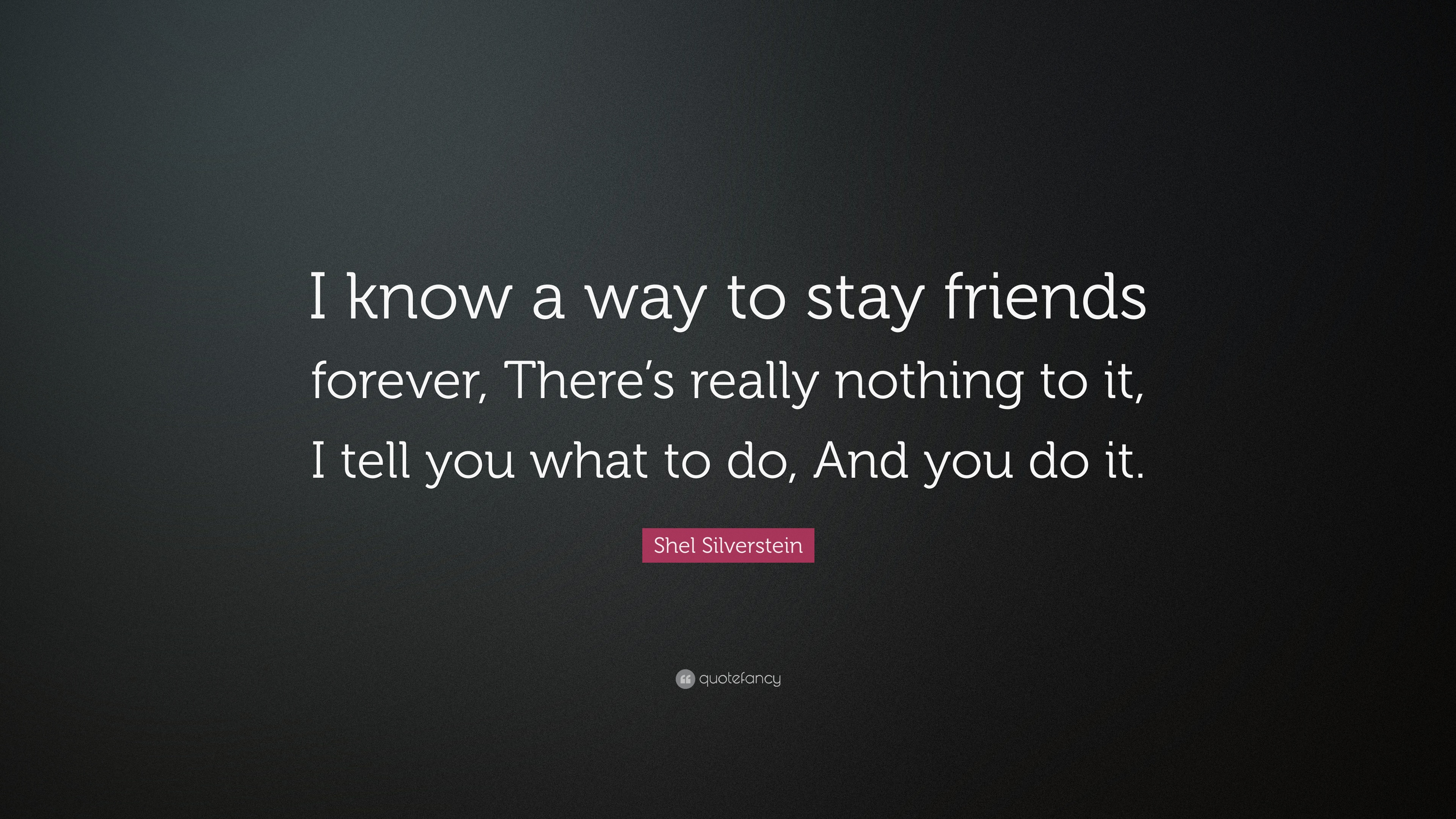 Friends Quotes From Shel Silverstein: Shel Silverstein Quotes (71 Wallpapers)