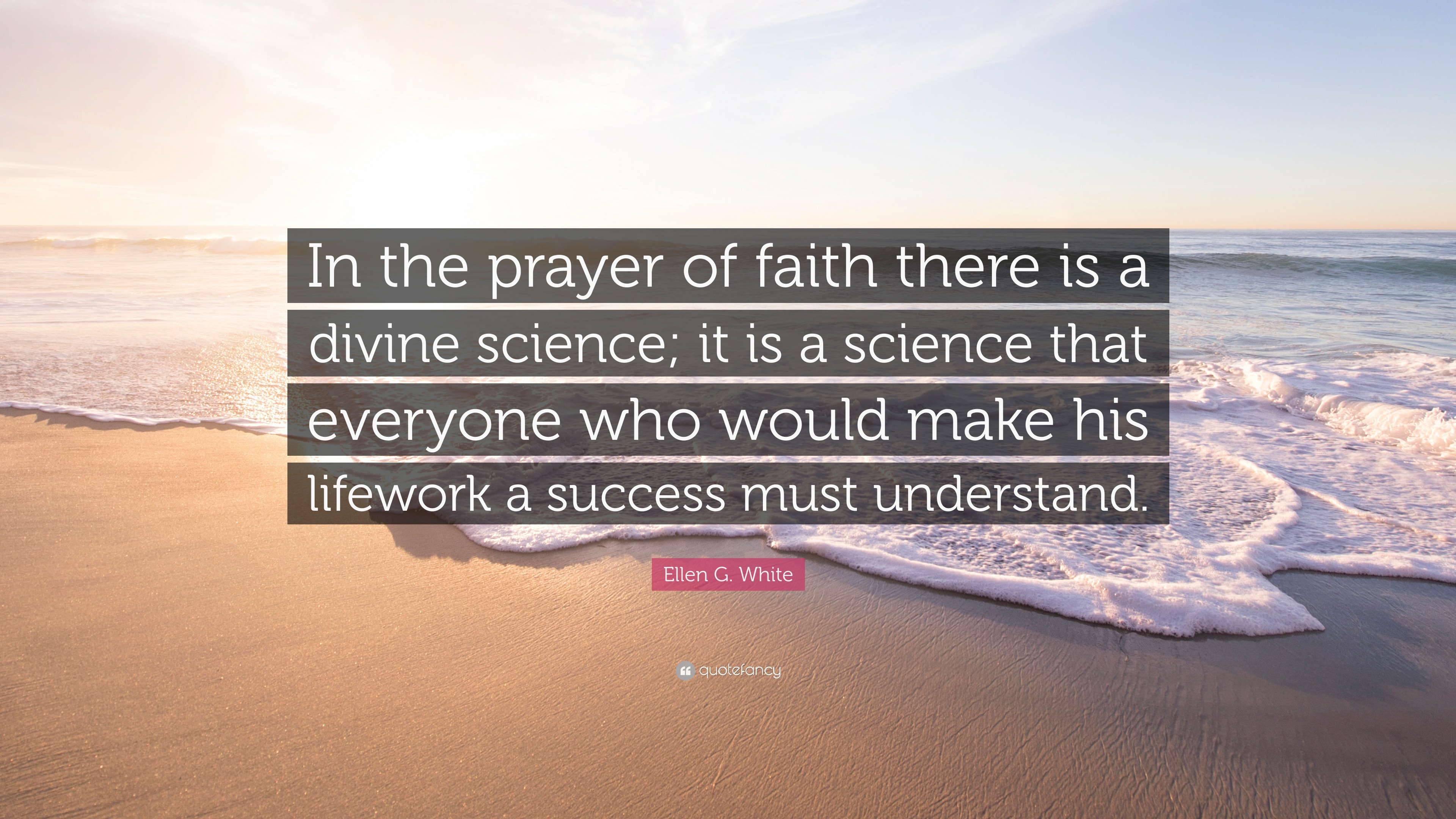 Ellen G White Quote In The Prayer Of Faith There Is A Divine
