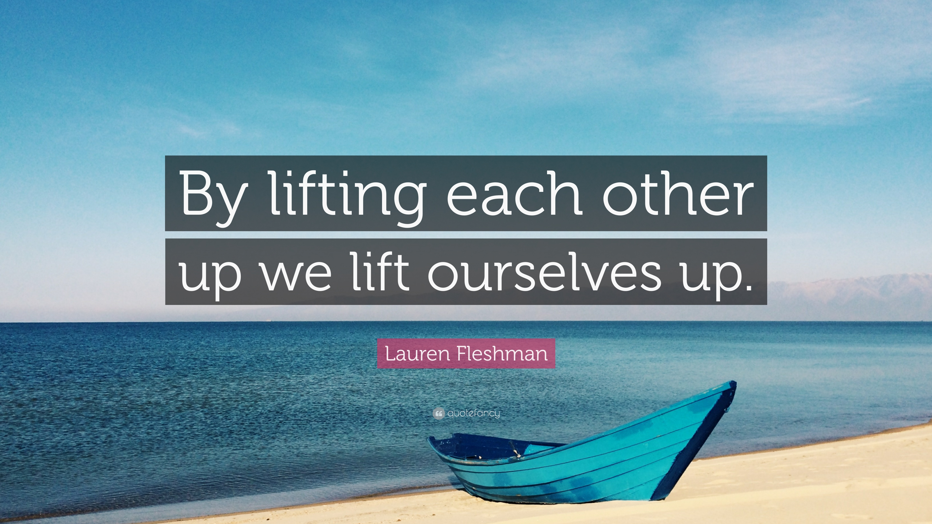 Lauren Fleshman Quote By Lifting Each Other Up We Lift Ourselves