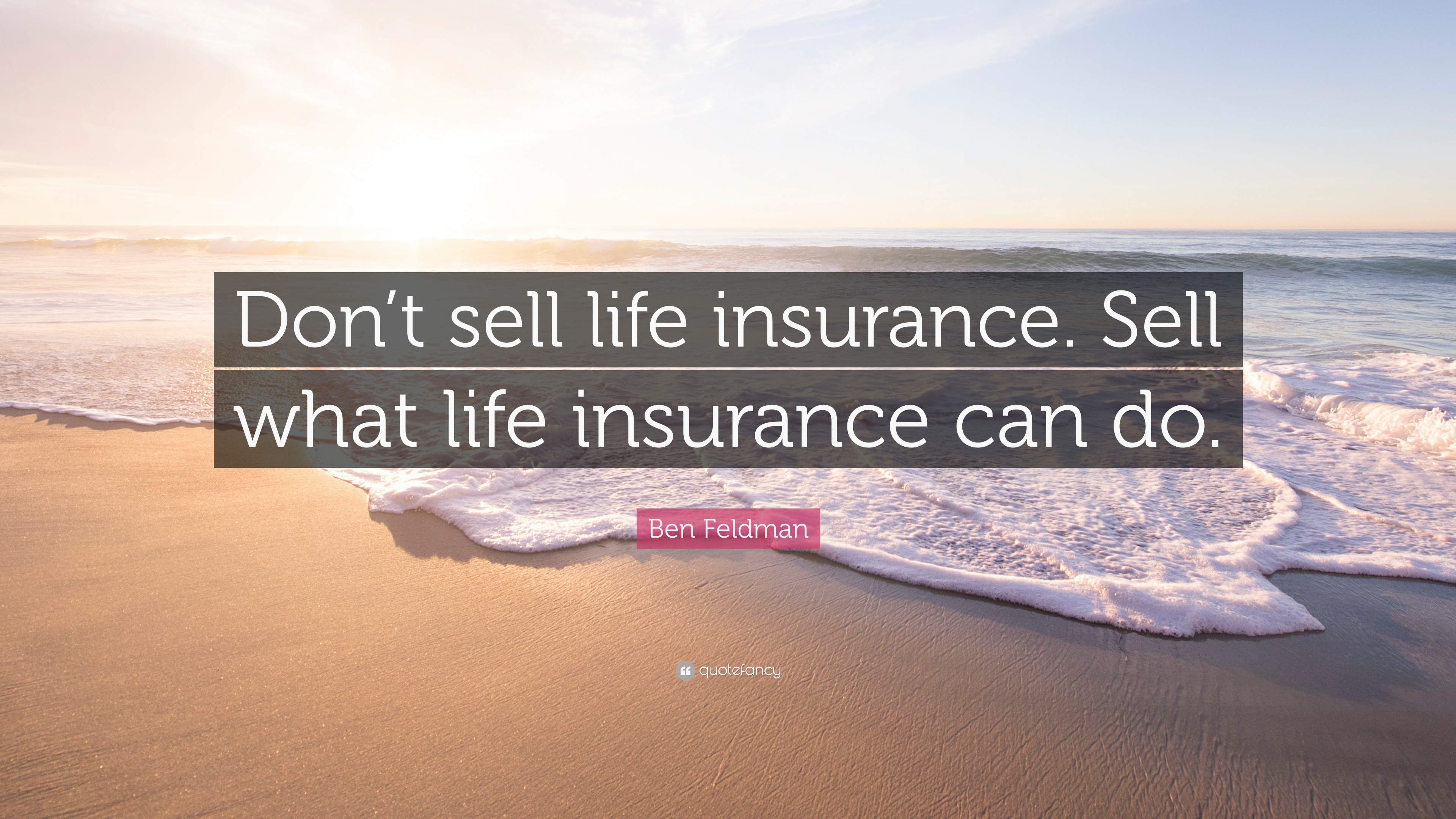 Quotes Life Insurance Ben Feldman Quotes 26 Wallpapers  Quotefancy