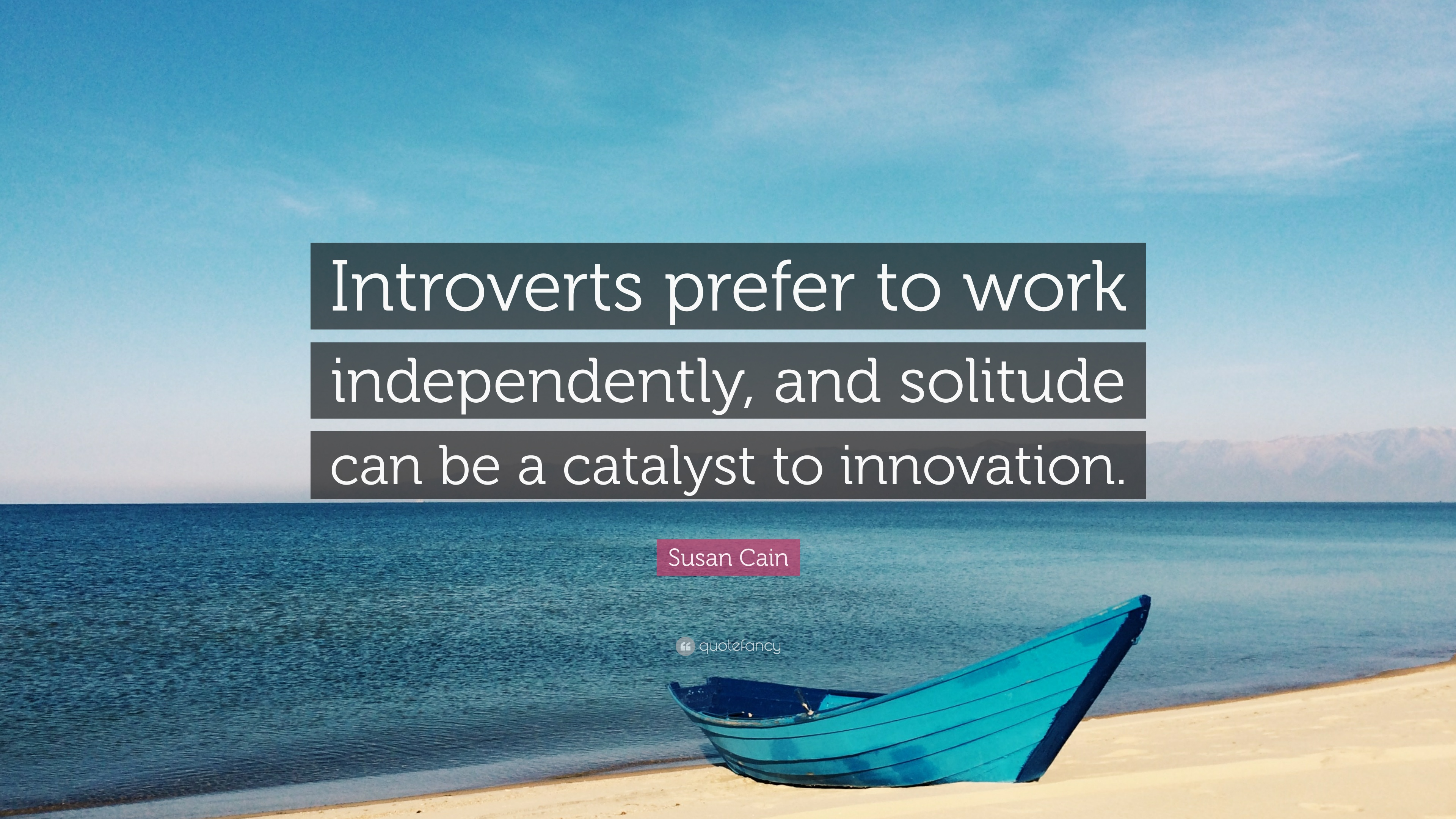 susan cain quote introverts prefer to work independently and solitude can be a
