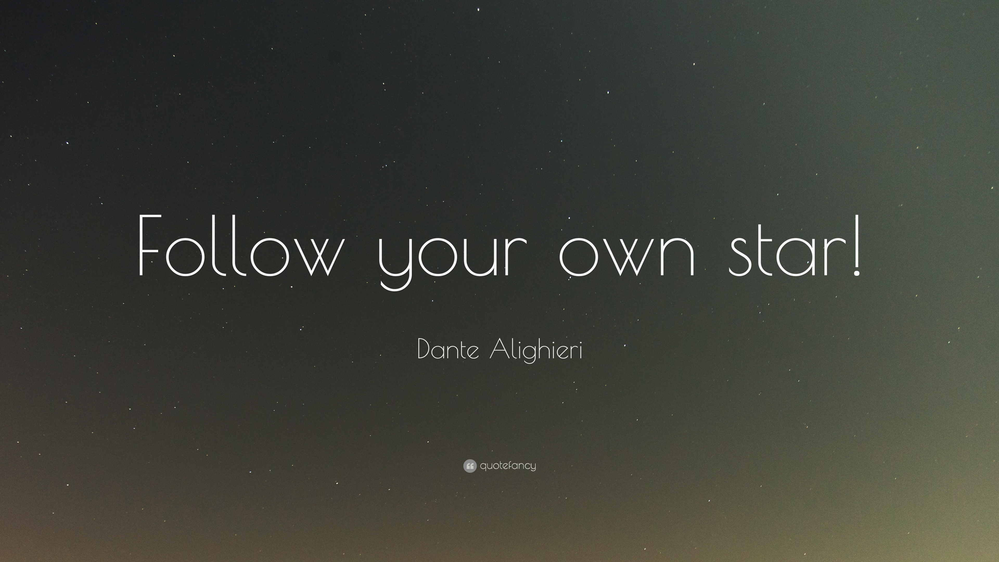 "I Love You More Than Quotes Dante Alighieri Quote ""Follow Your Own Star"" 10 Wallpapers"