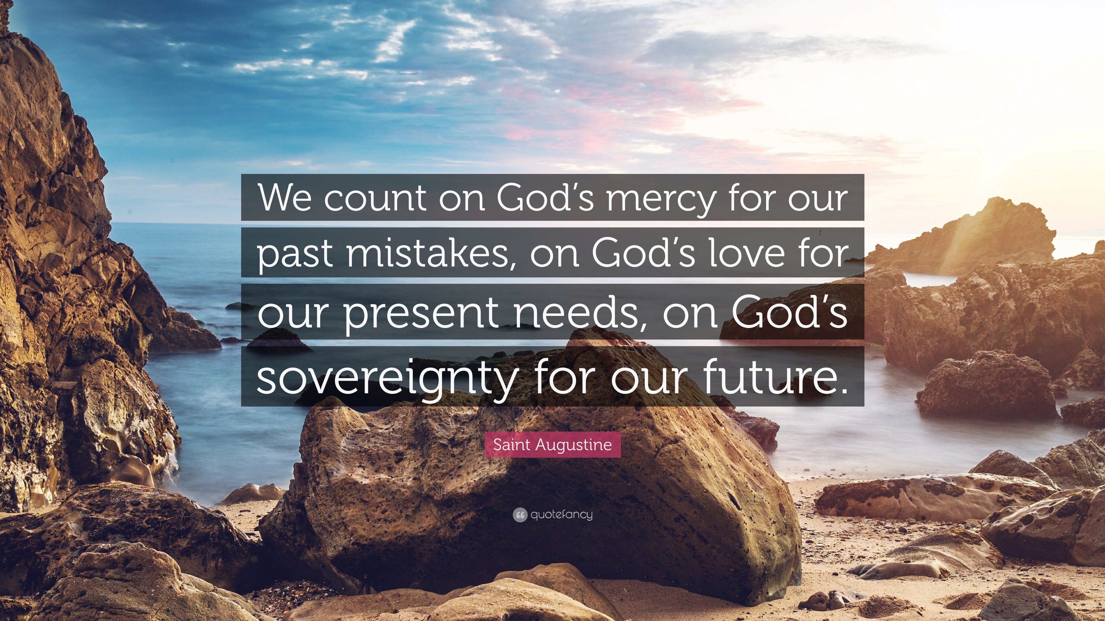"God's Mercy Quotes Saint Augustine Quote ""We Count On God's Mercy For Our Past"