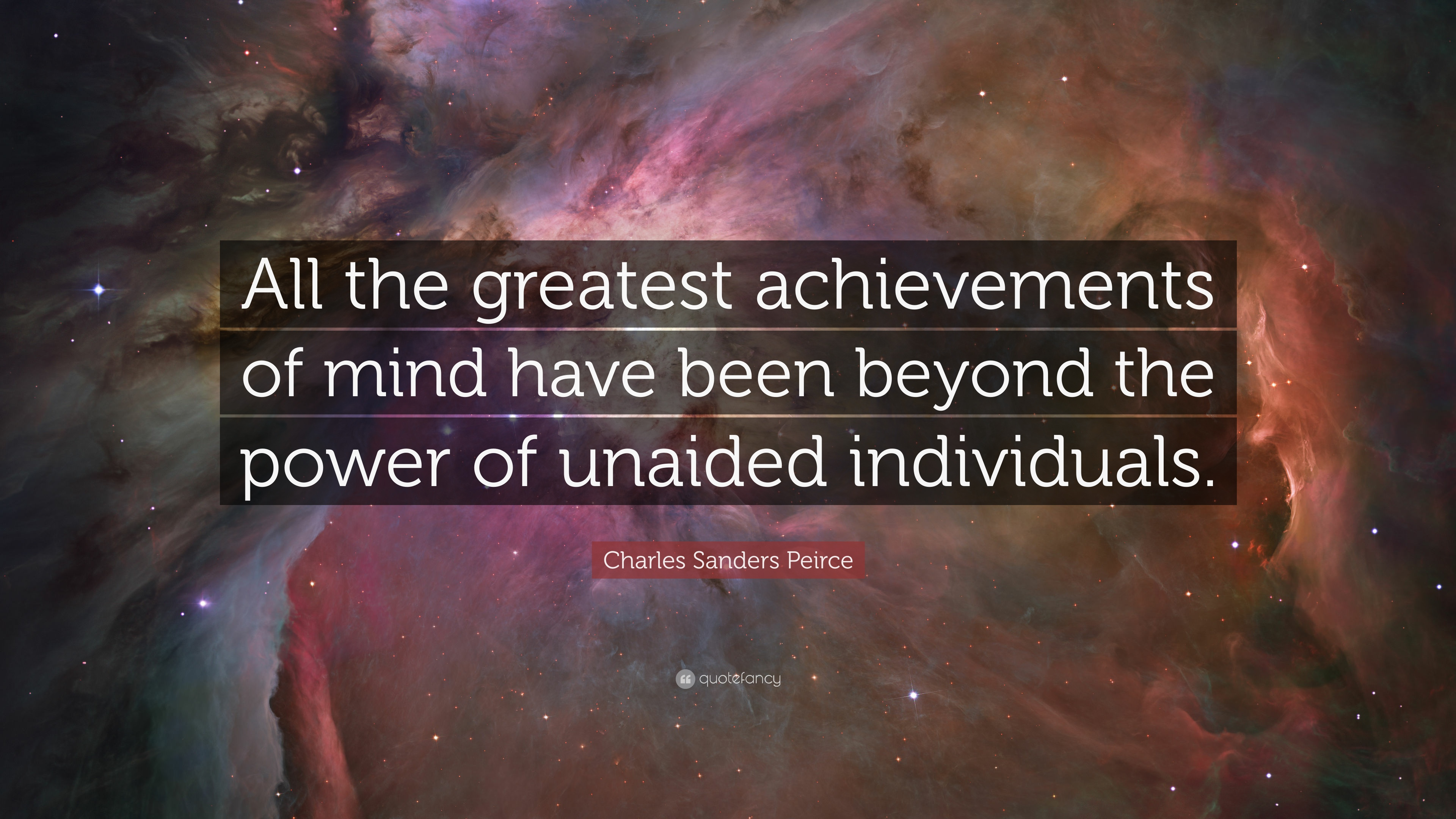 charles sanders peirce quote all the greatest achievements of charles sanders peirce quote all the greatest achievements of mind have been beyond the