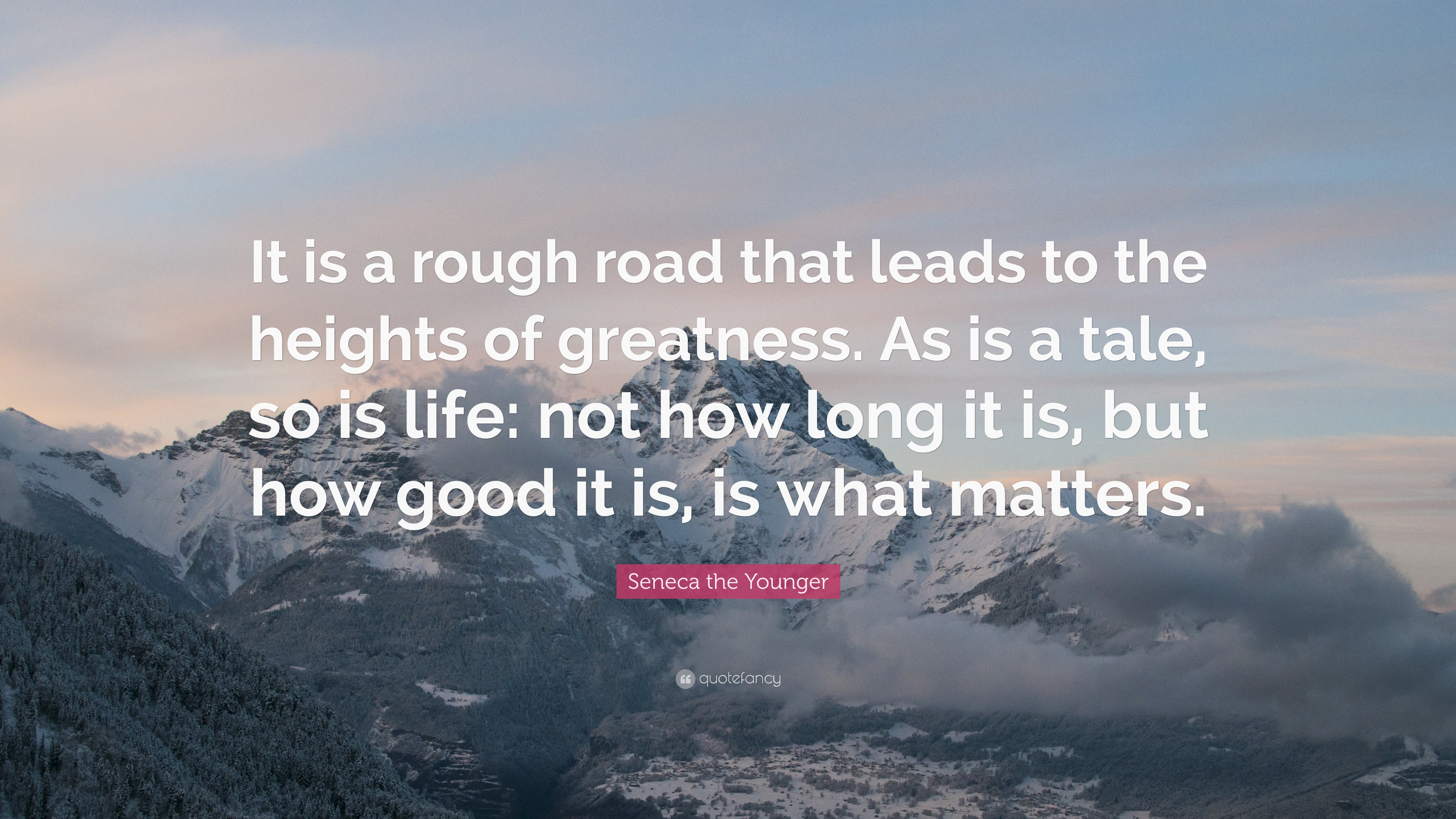 Seneca The Younger Quote It Is A Rough Road That Leads To The