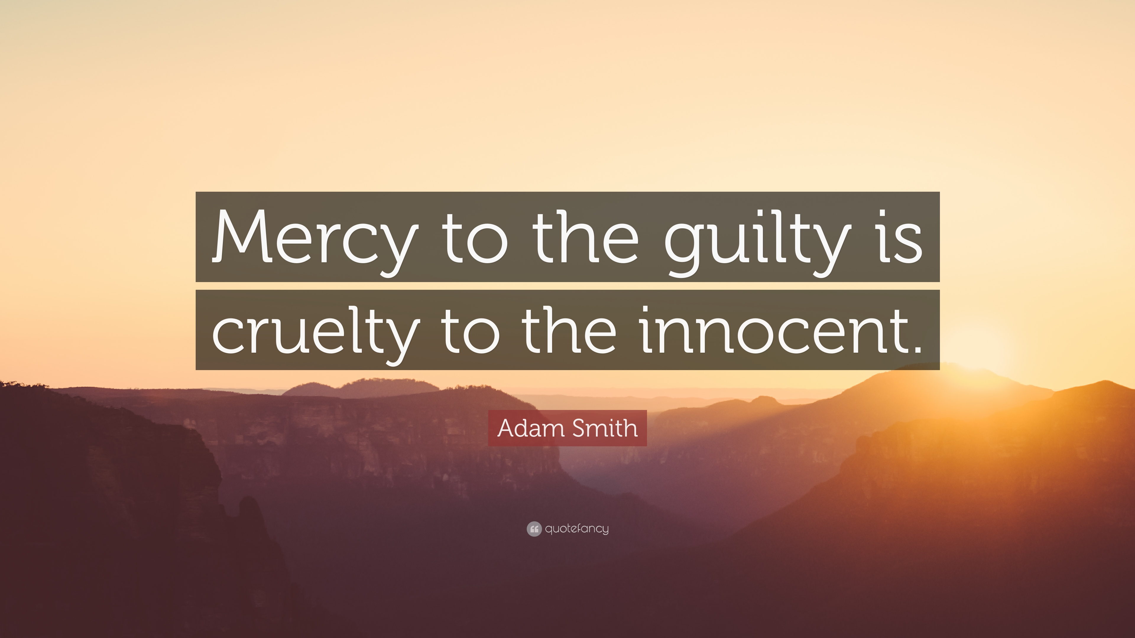 Image result for mercy to the guilty is cruelty to the innocent