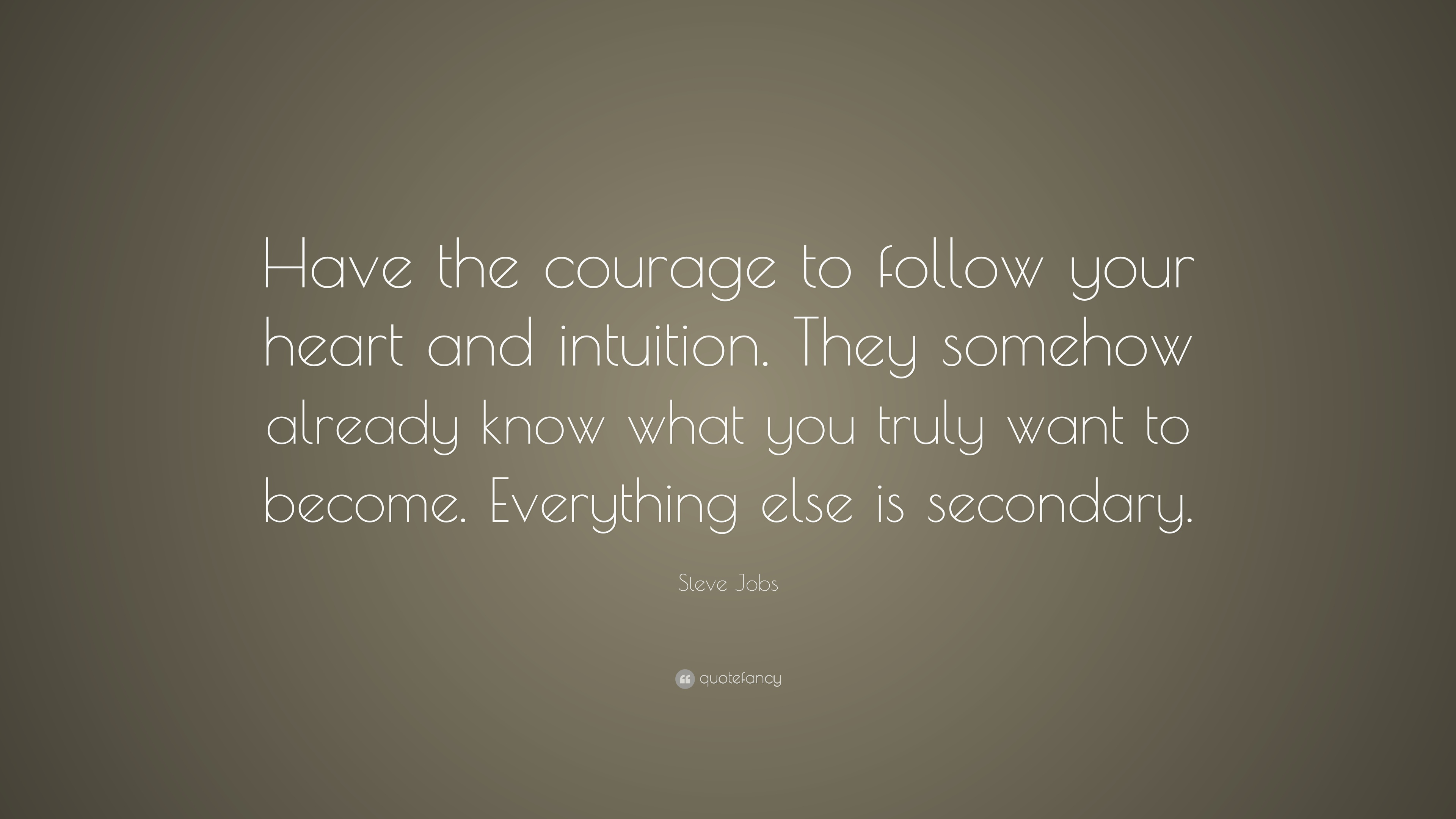 "Steve Jobs Quote: ""Have The Courage To Follow Your Heart"
