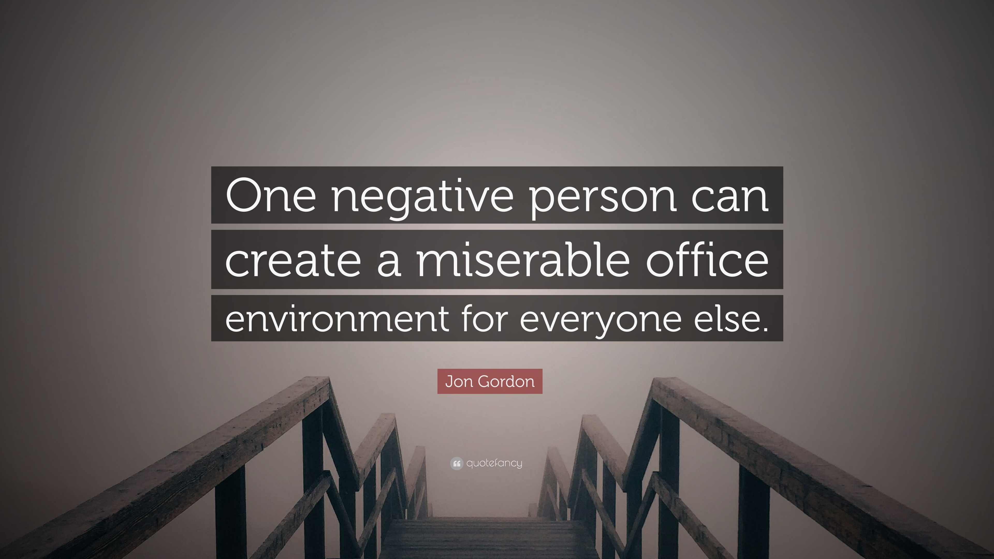 Jon Gordon Quote One Negative Person Can Create A Miserable Office