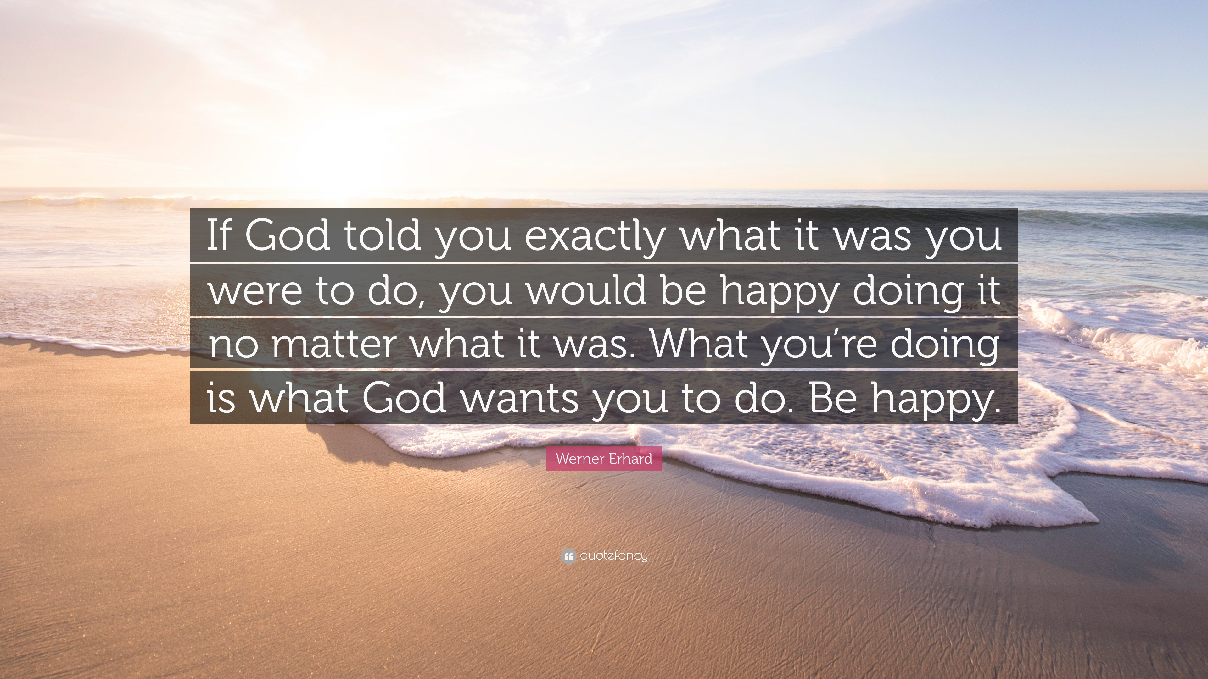 Werner Erhard Quote If God Told You Exactly What It Was You Were