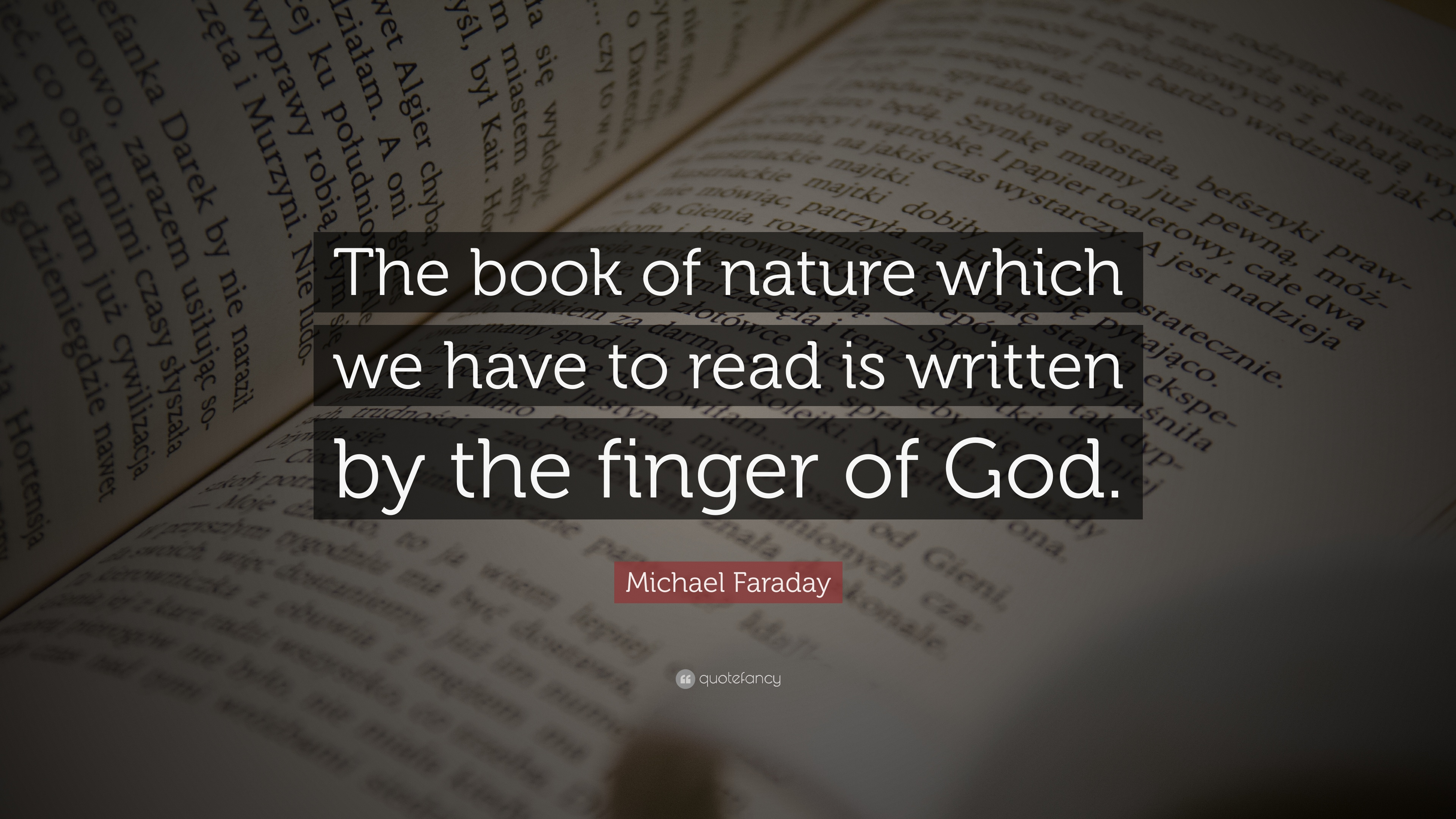 """Michael Faraday Quote: """"The Book Of Nature Which We Have"""